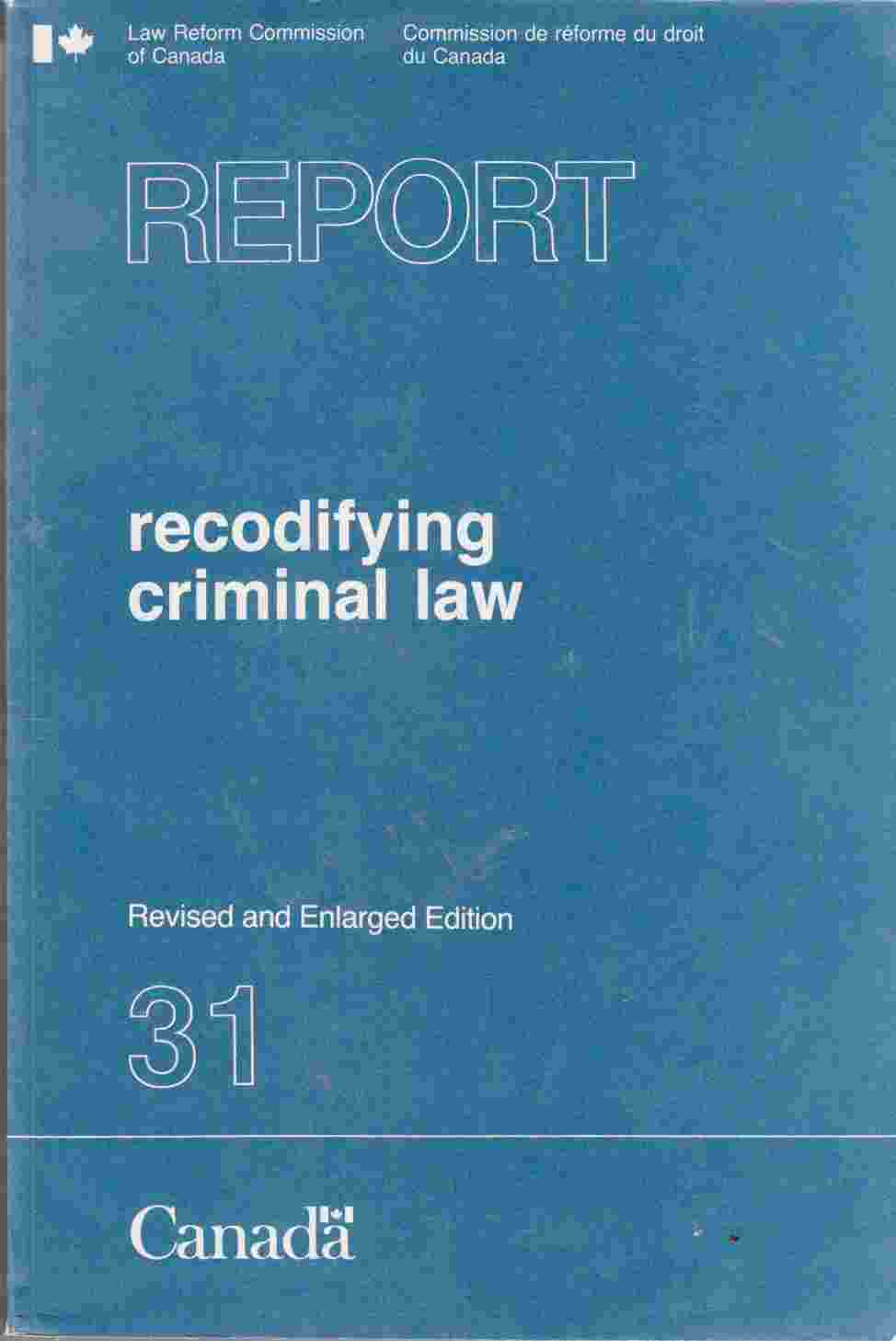 Image for Report on Recodifying Criminal Law / Pour Une Nouvelle Codification Du Droit Penal Revised and Enlarged Edition of Report 30