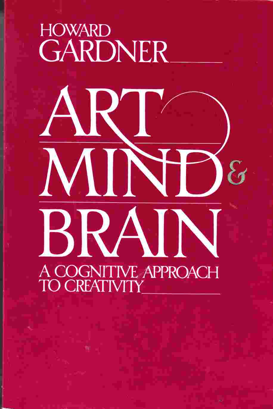 Image for Art, Mind , and Brain The Cognitive Approach to Creativity