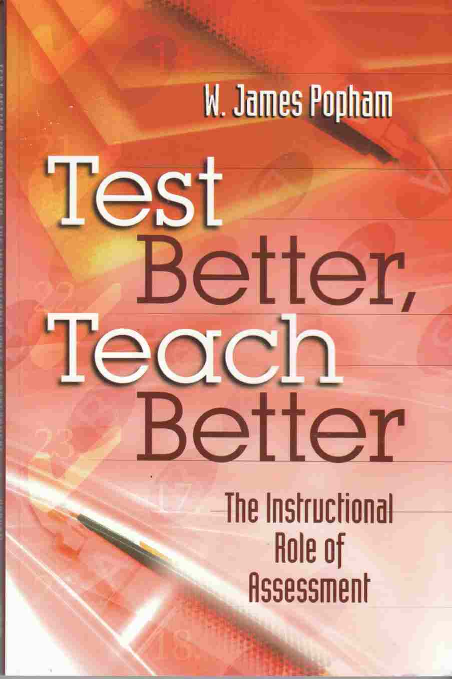 Image for Test Better, Reach Better:  The Instructional Role of Assessment