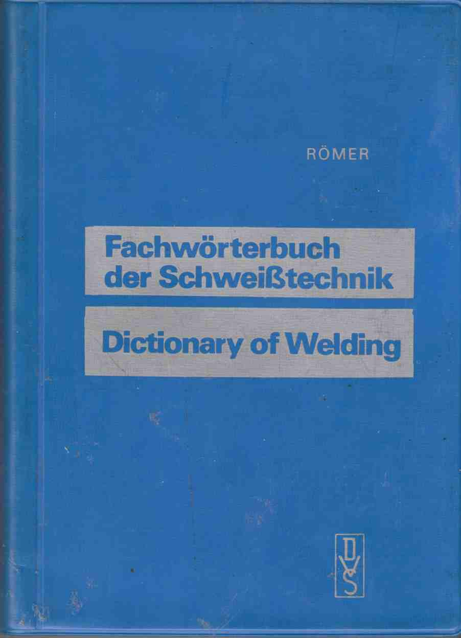 Image for Fachwörterbuch Der Schweißtecnik / Dictionary of Welding Deutsch - Englisch / Englisch - Deutsch / German - English / English - German