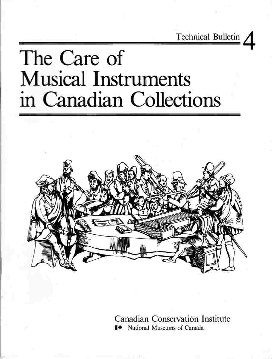 Image for Technical Bulletin 4: Care of Musical Instruments in Canadian Collections / Bulletin Technique 4: Le Soin Des Collections Canadiennes D'Instruments De Musique