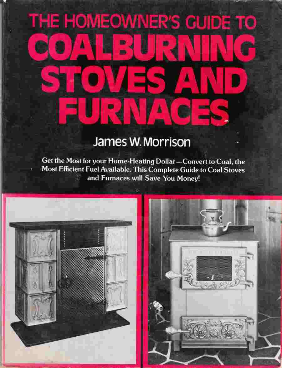 Image for The Homeowner's Guide to Coalburning Stoves and Furnaces