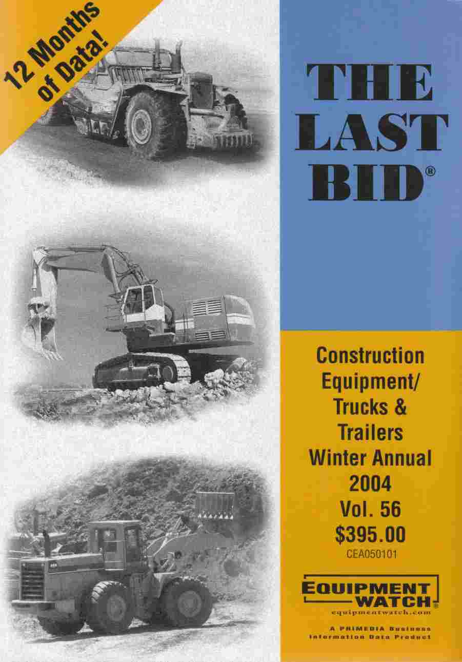 Image for The Last Bid: Construction Equipment/Trucks and Trailers Winter Annual 2004 Vol. 56