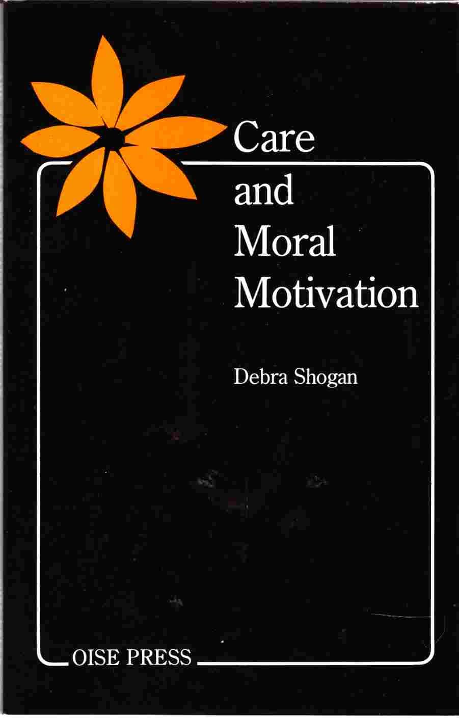 Image for Care and Moral Motivation