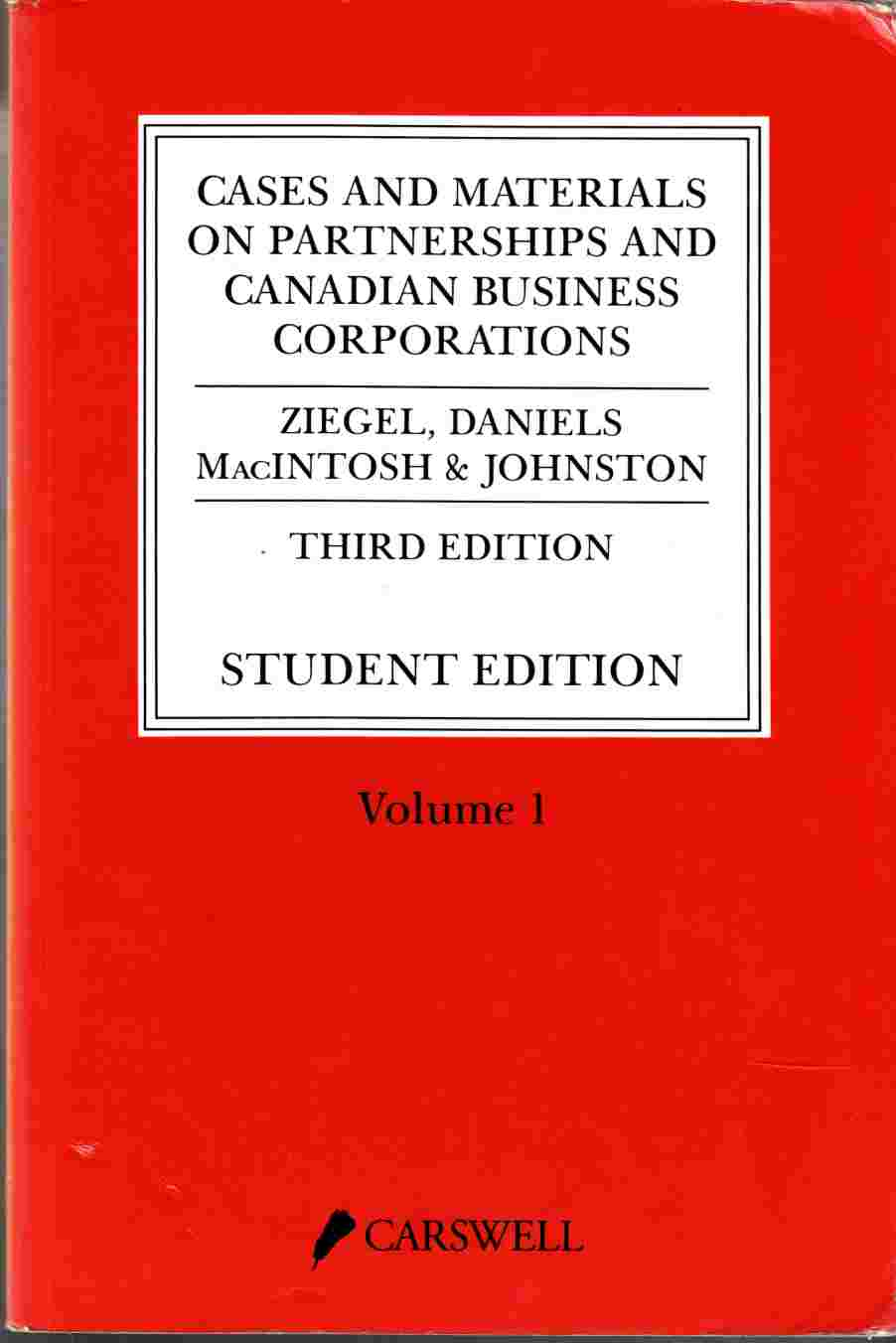 Image for Cases and Materials on Partnerships and Canadian Business Corporations (2 Volumes)  Third Edition Student Edition