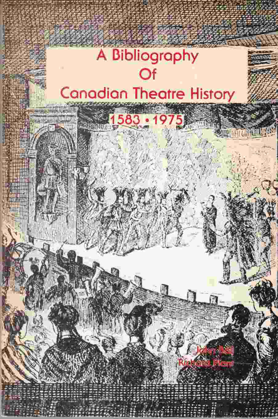 Image for A Bibliography of Canadian Theatre History 1853 - 1975