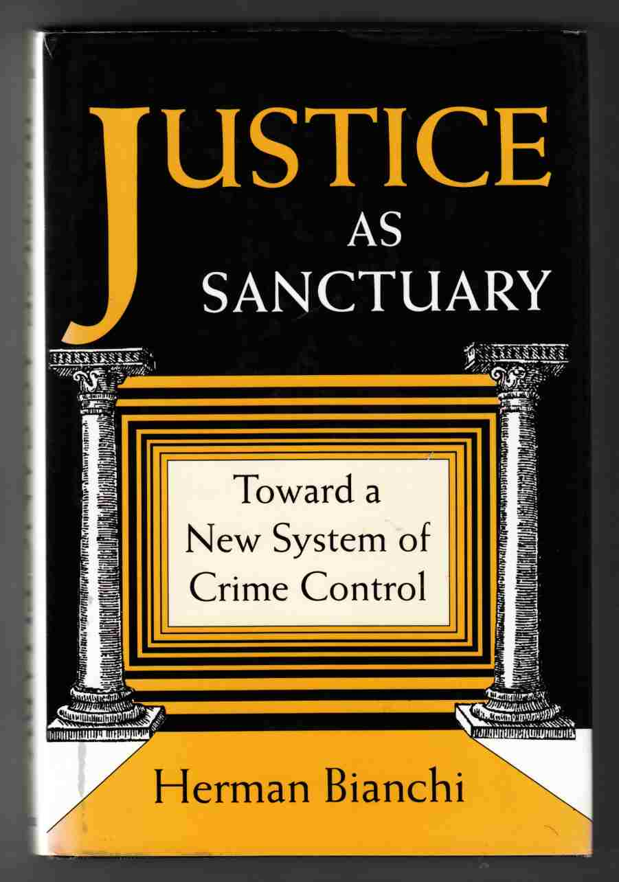 Image for Justice As Sanctuary Toward a New System of Crime Control