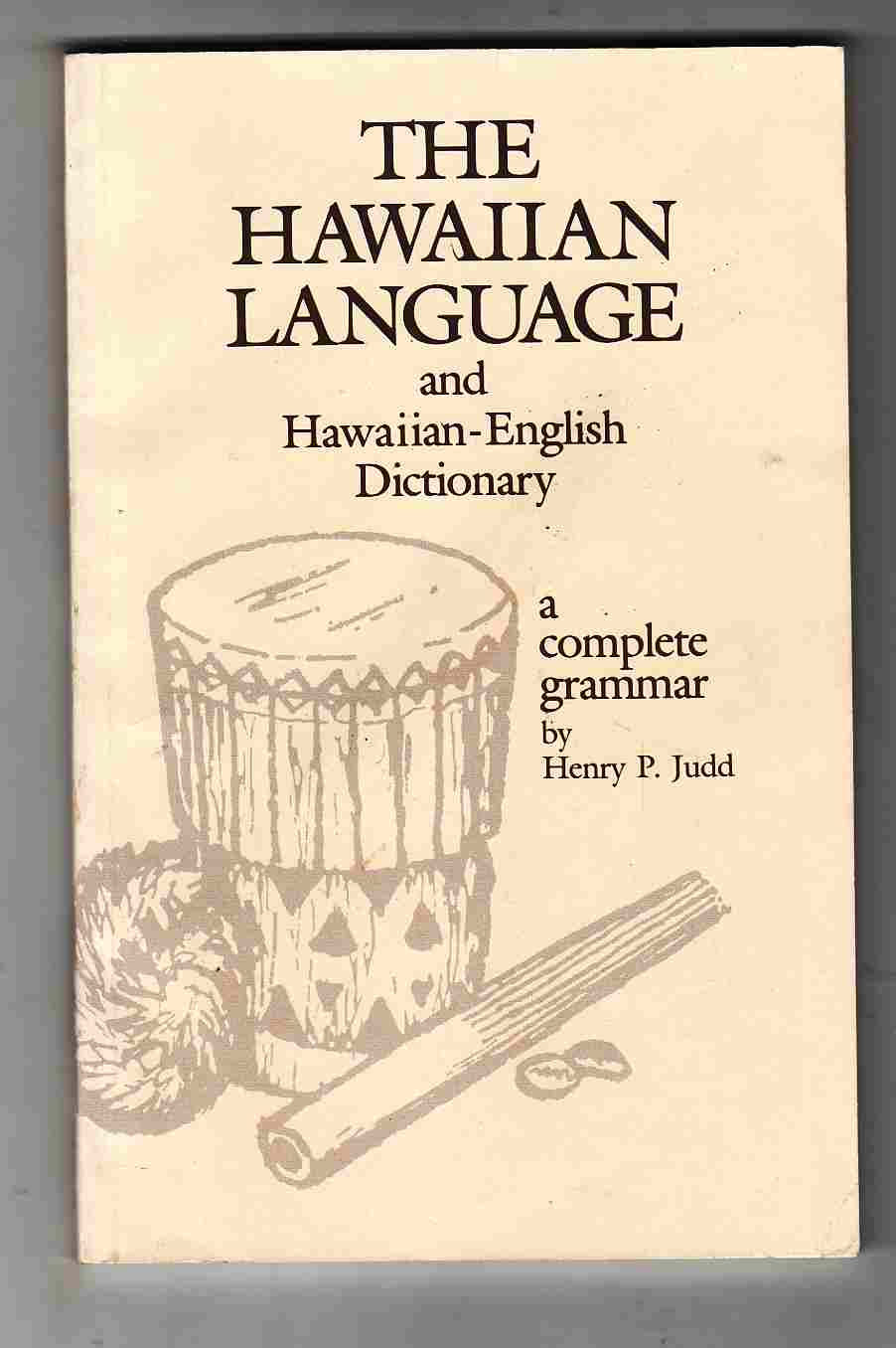 Image for The Hawaiian Language and Hawaiian-English Dictionary A Complete Grammar