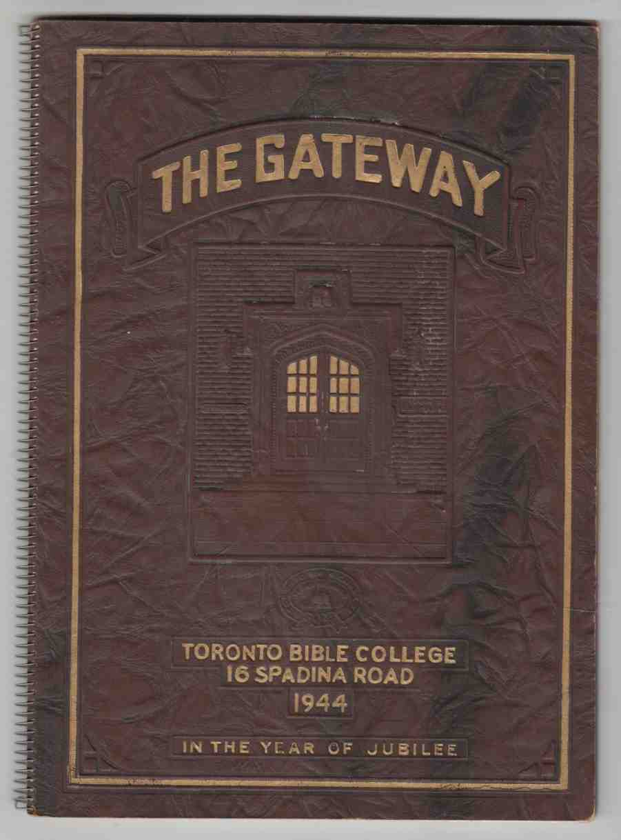 Image for The Gateway Year Book of the Toronto Bible College 1944
