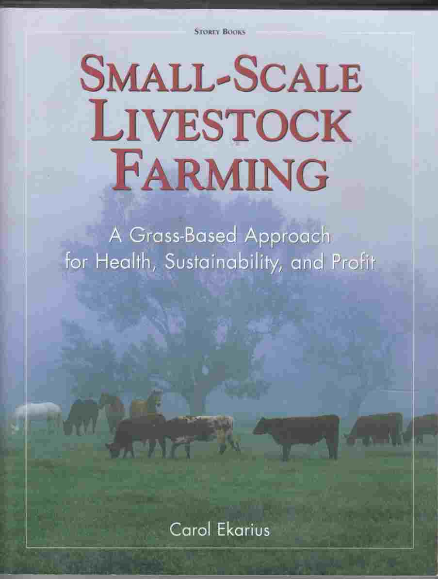 Image for Small-Scale Livestock Farming A Grass-Based Approach for Health, Sustainability, and Profit