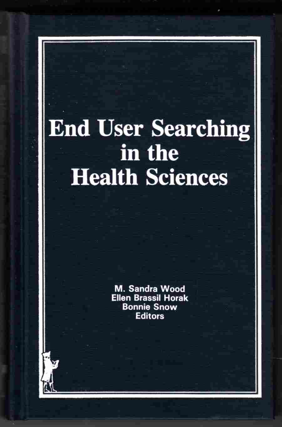 Image for End User Searching in the Health Sciences