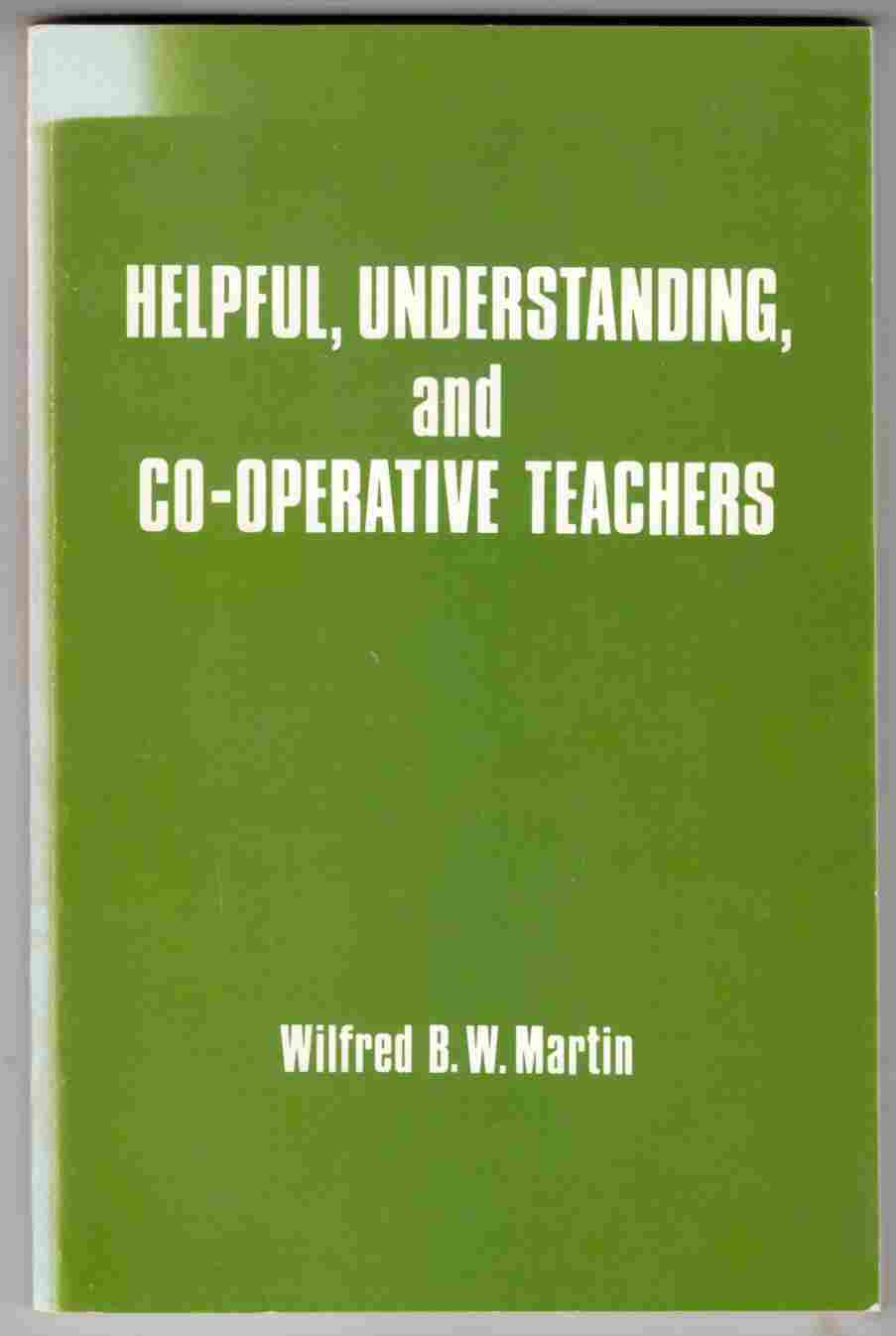 Image for Helpful, Understanding, and Co-Operative Teachers