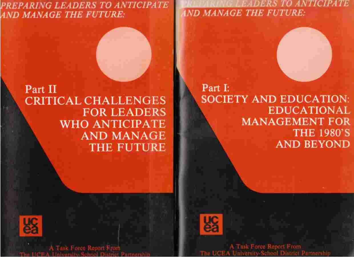 Image for Preparing Leaders to Anticipate and Manage the Future:  Part I: Society and Education: Educational Management for the 1980's and Beyond, Part II: Critical Challenges for Leaders Who Anticipate Amd Manage the Future