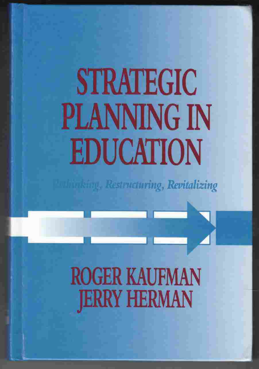 Image for Strategic Planning in Education Rethinking, Restructuring, Revitalizing