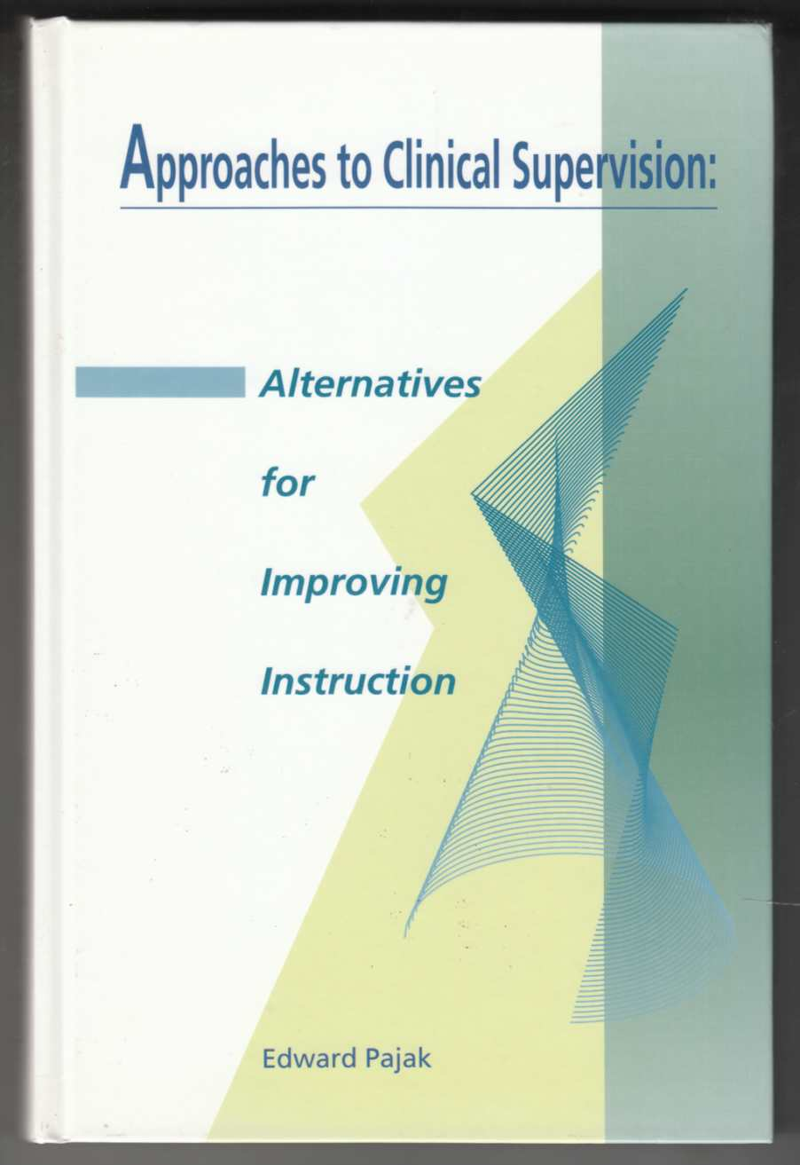 Image for Approaches to Clinical Supervision:  Alternatives for Improving Instruction