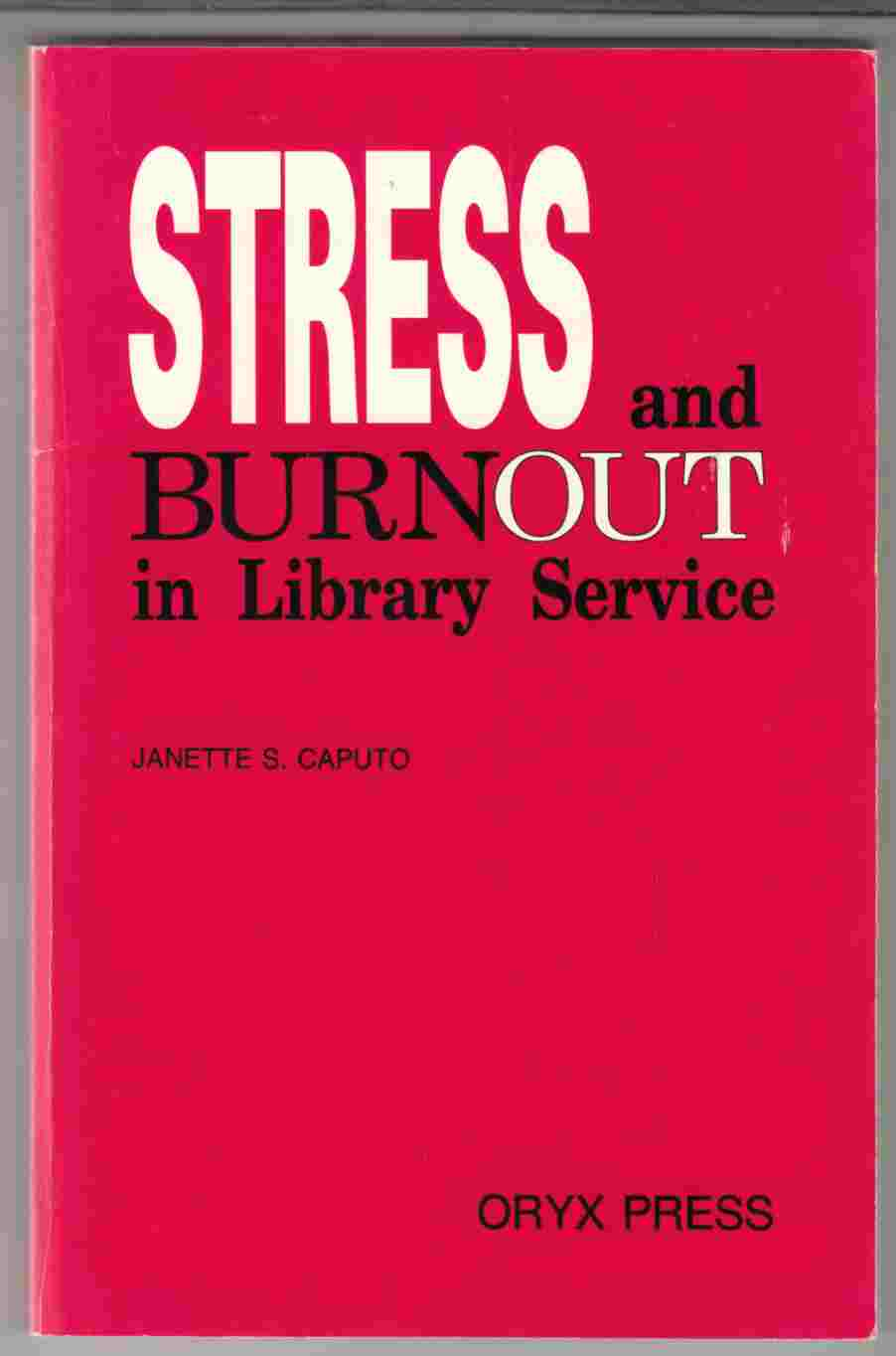 Image for Stress and Burnout in Library Service