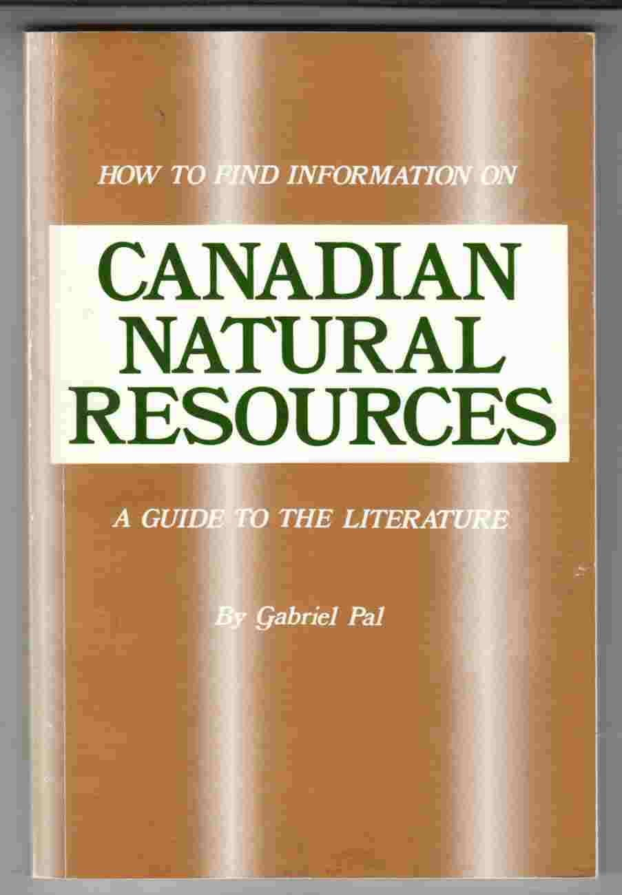 Image for How to Find Information on Canadian Natural Resources A Guide to the Literature