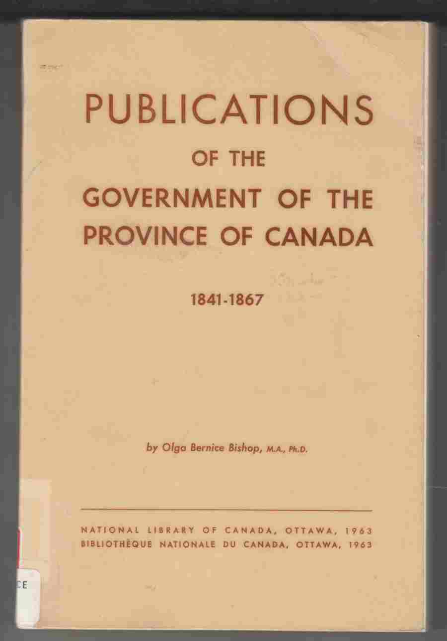 Image for Publications of the Government of the Province of Canada 1841-1867
