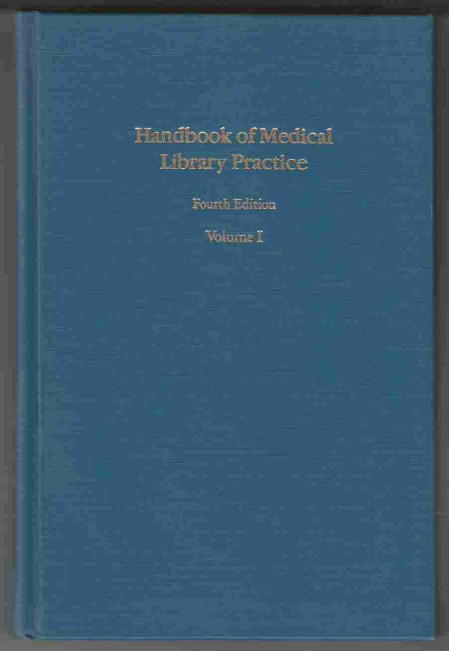 Image for Handbook of Medical Library Practice Fourth Edition Volume I