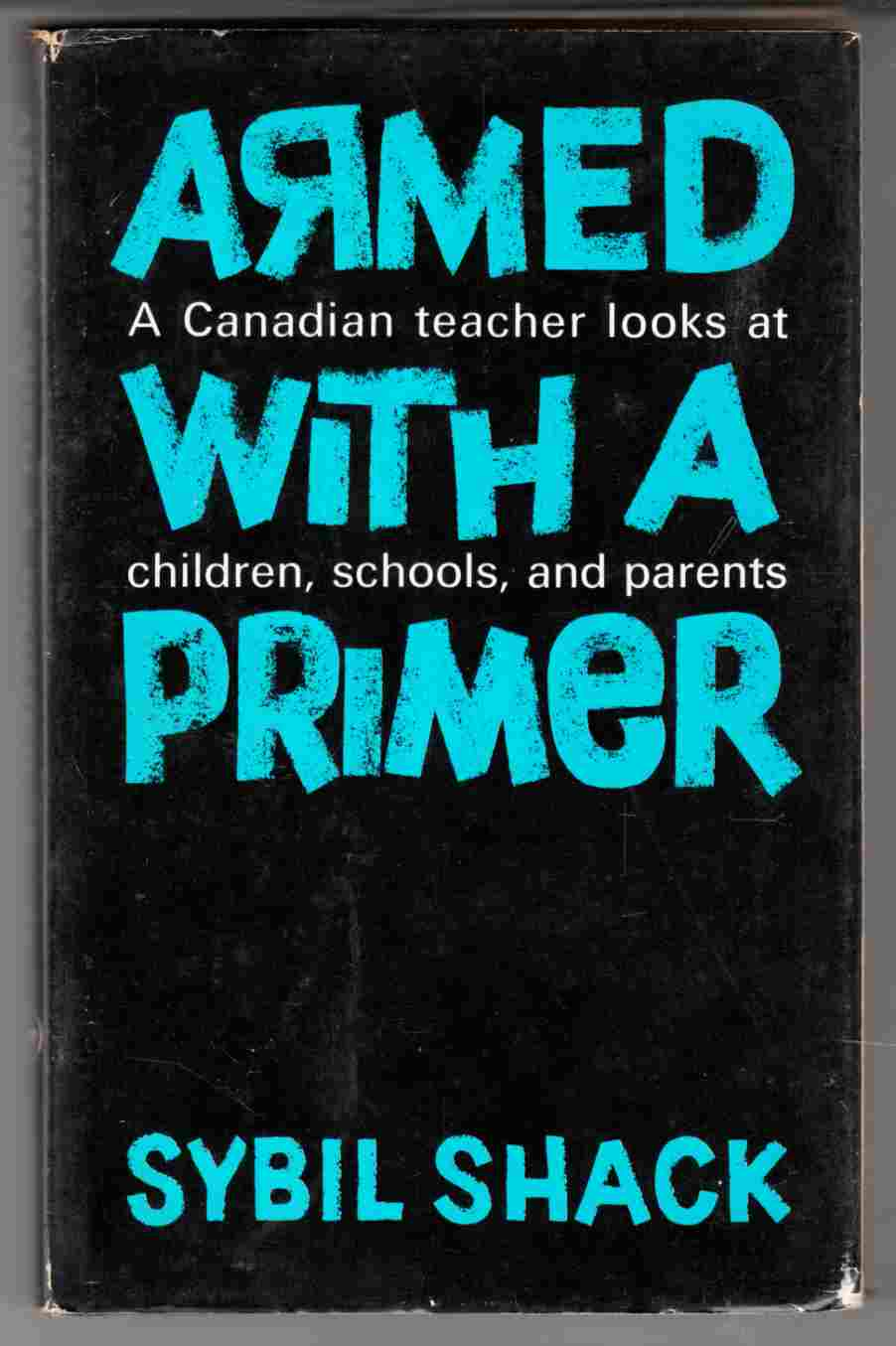 Image for Armed with a Primer A Canadian Teacher Looks At Children, Schools, and Parents