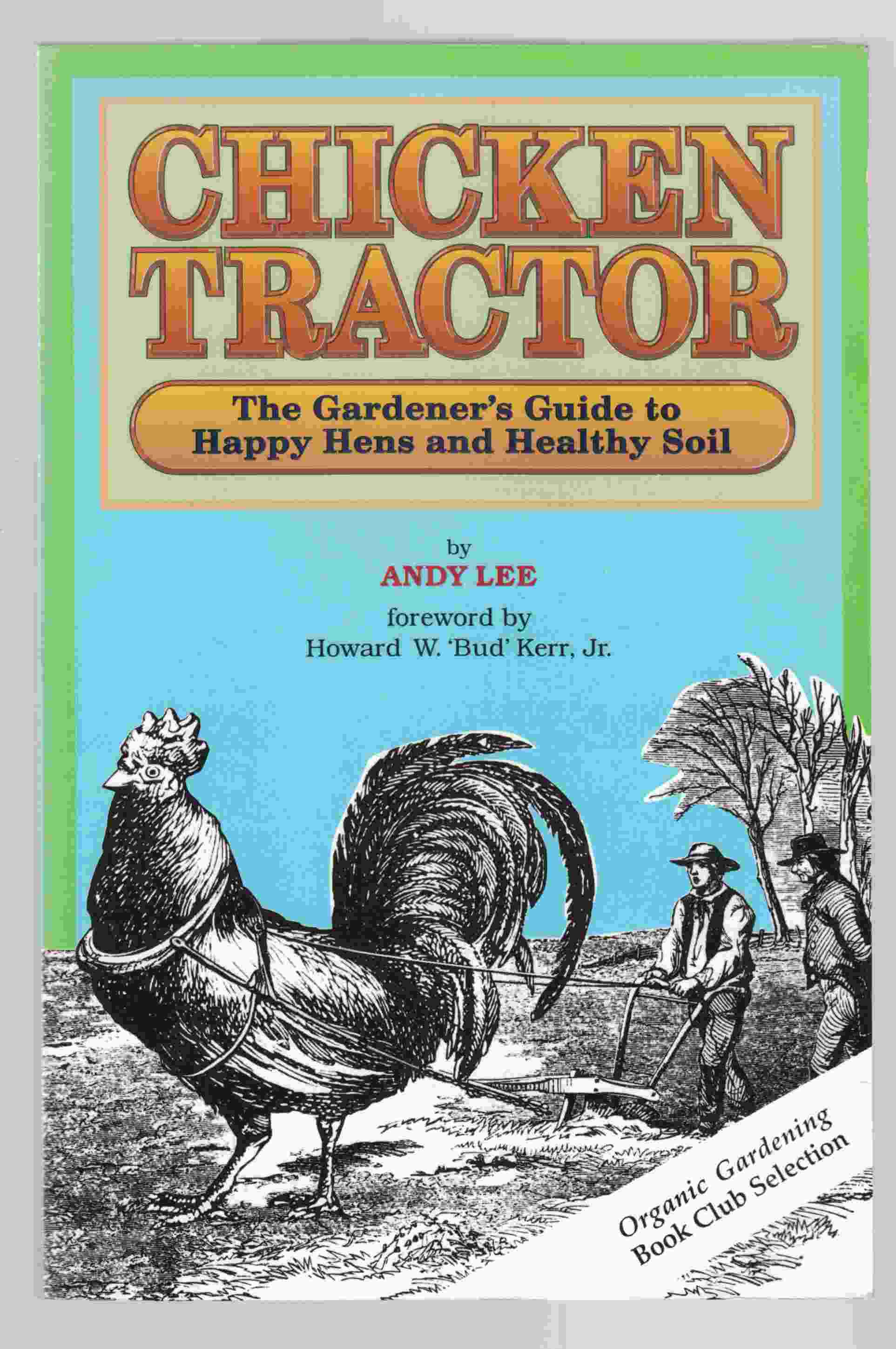 Image for Chicken Tractor:  The Gardener's Guide to Happy Hens and Healthy Soil