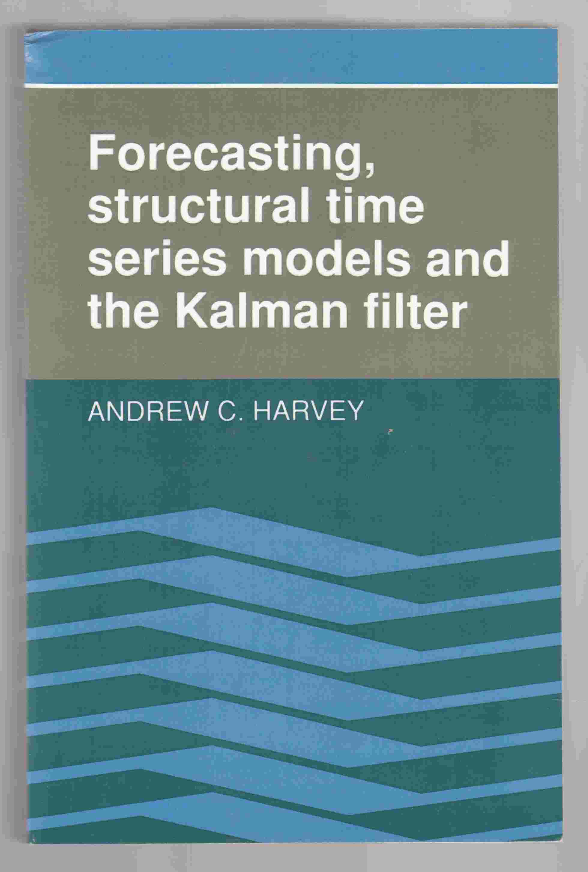 Image for Forecasting, Structural Time Series Models and the Kalman Filter