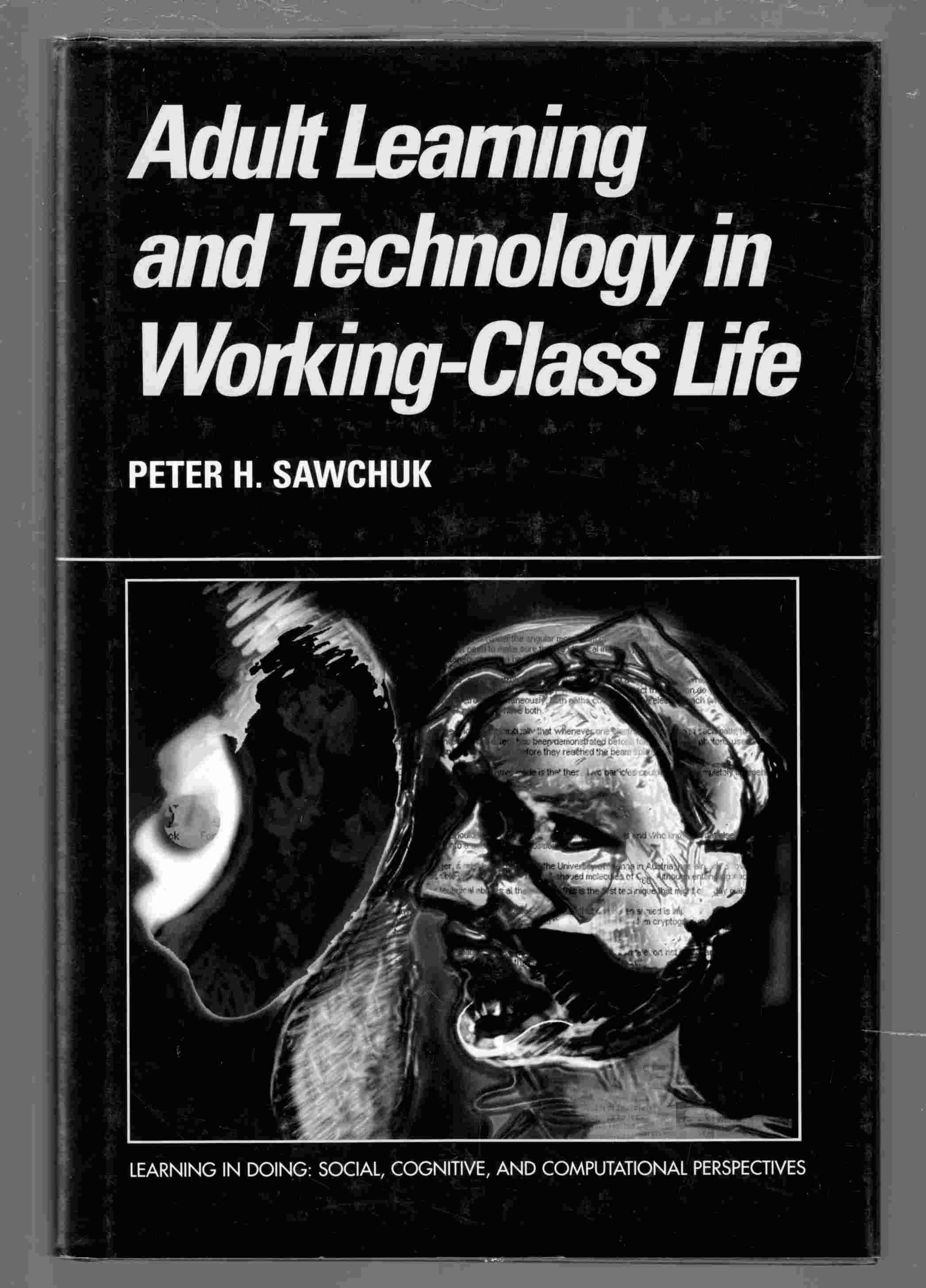 Image for Adult Learning and Technology in Working-Class Life