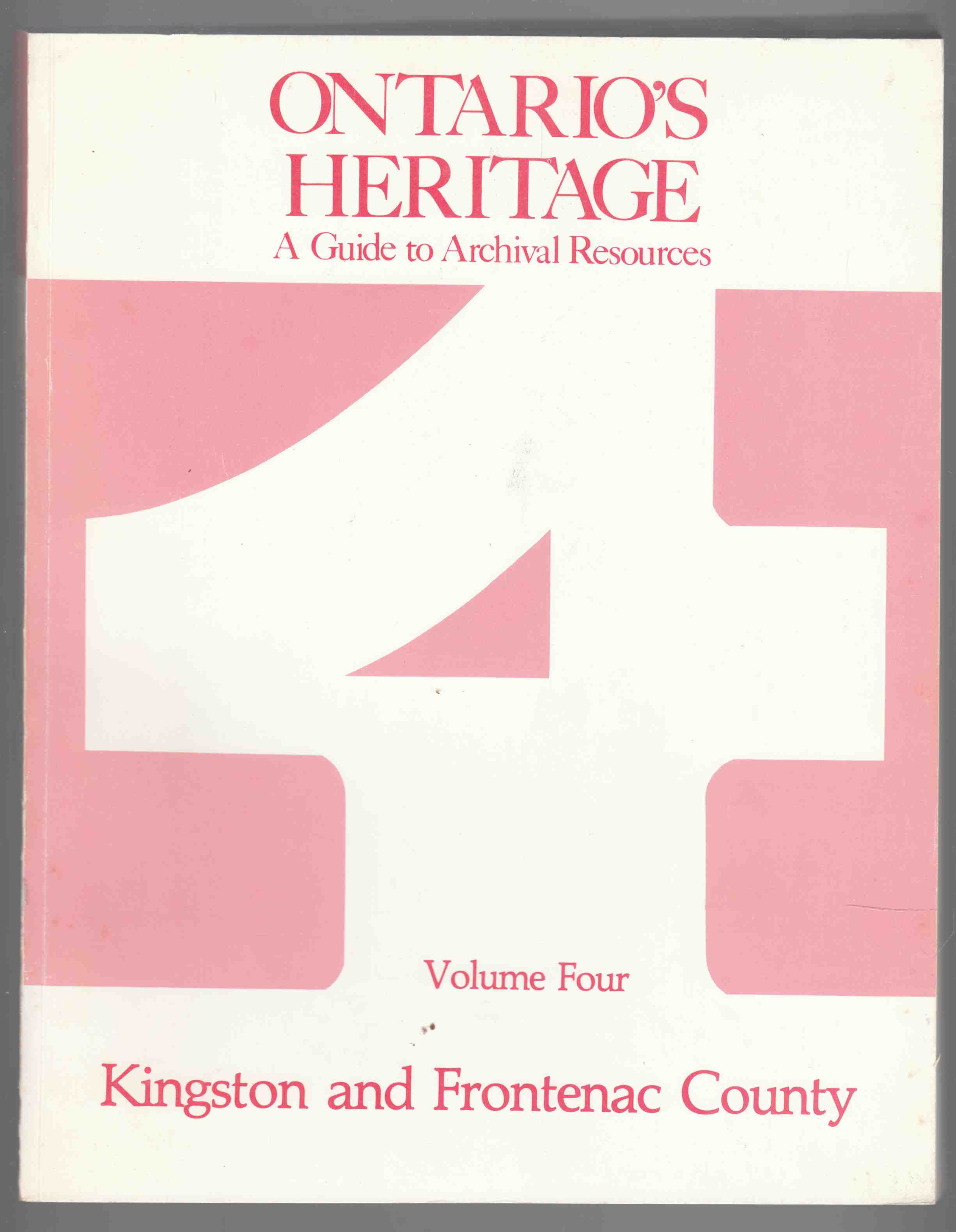 Image for Ontario's Heritage Volume Four Kingston and Frontenac County