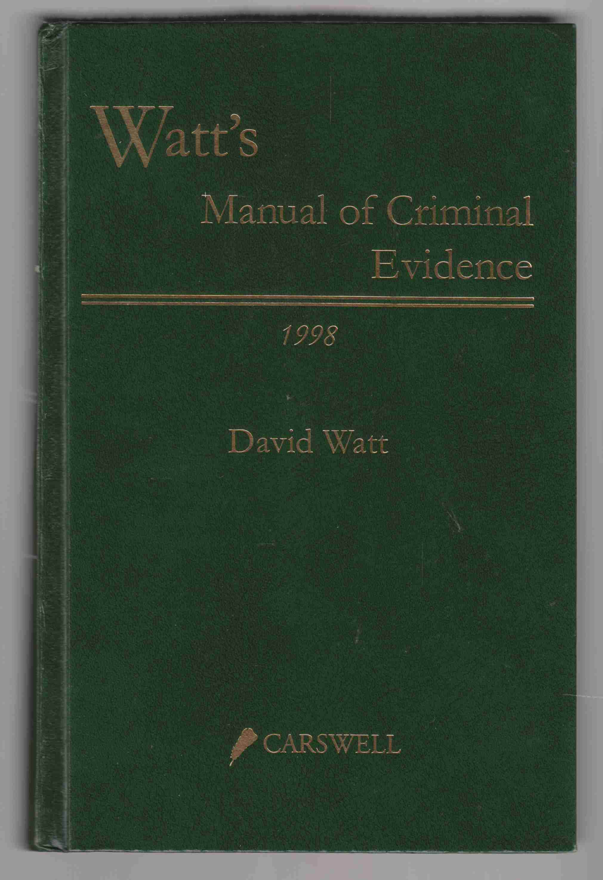 Image for Watt's Manual of Criminal Evidence 1998