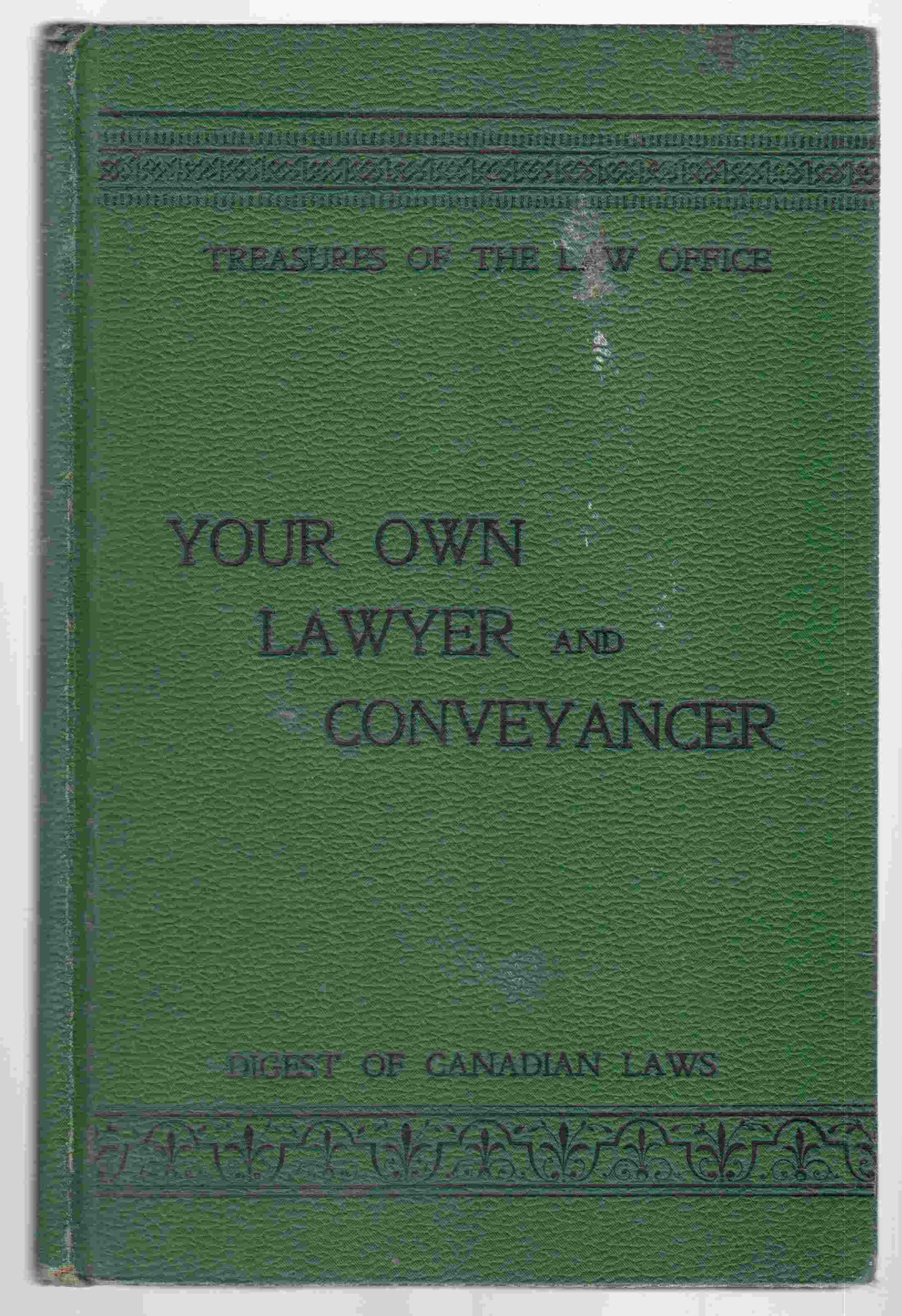 Image for Your Own Lawyer and Conveyancer; Or, Treasures of the Law Office