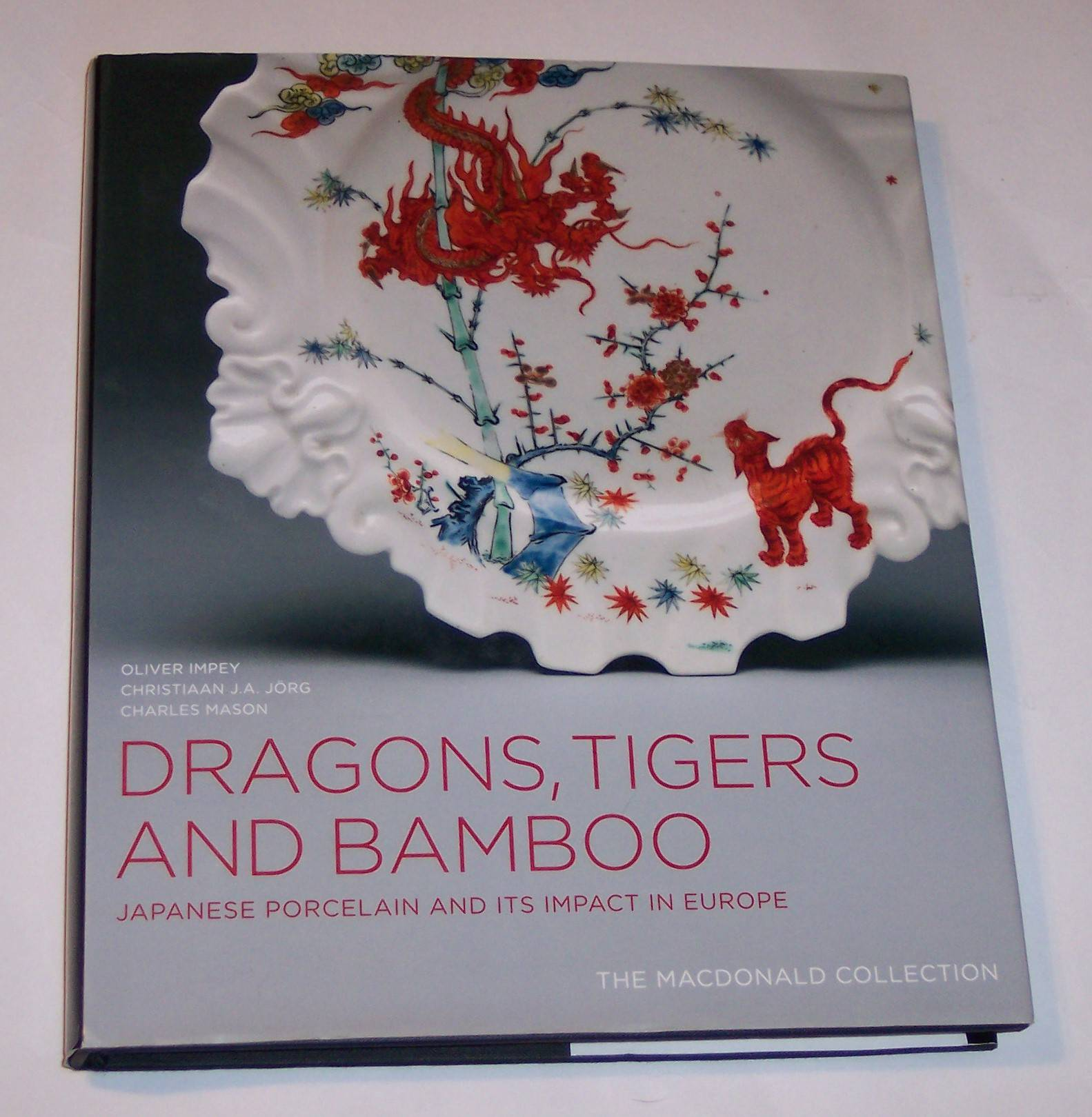 Image for Dragons, Tigers and Bamboo Japanese Porcelain and its Impact in Europe