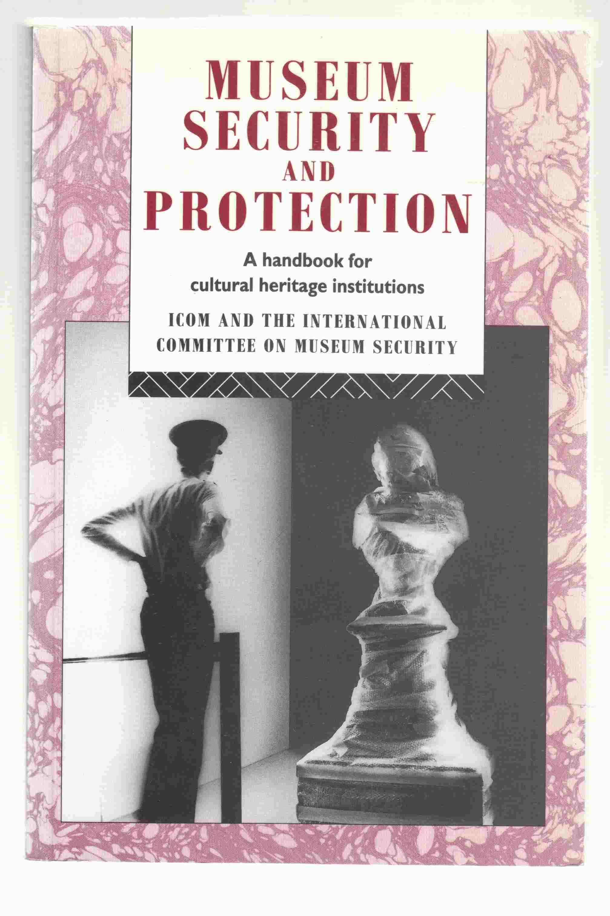 Image for Museum Security and Protection  A Handbook for Cultural Heritage Institutions