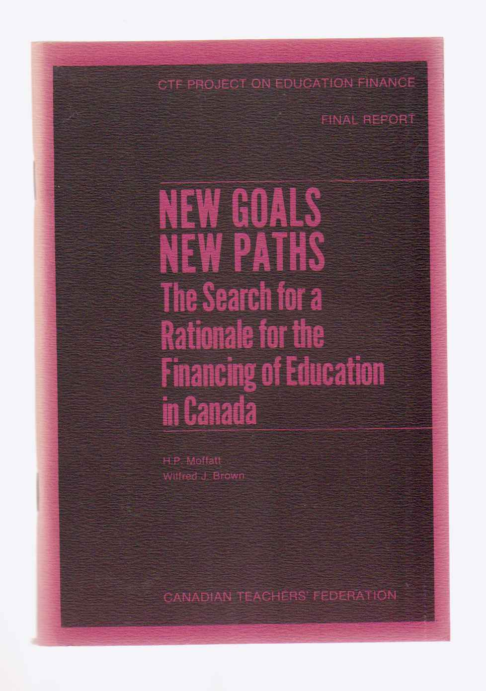 Image for New Goals New Paths The Search for a Rationale for the Financing of Education in Canada