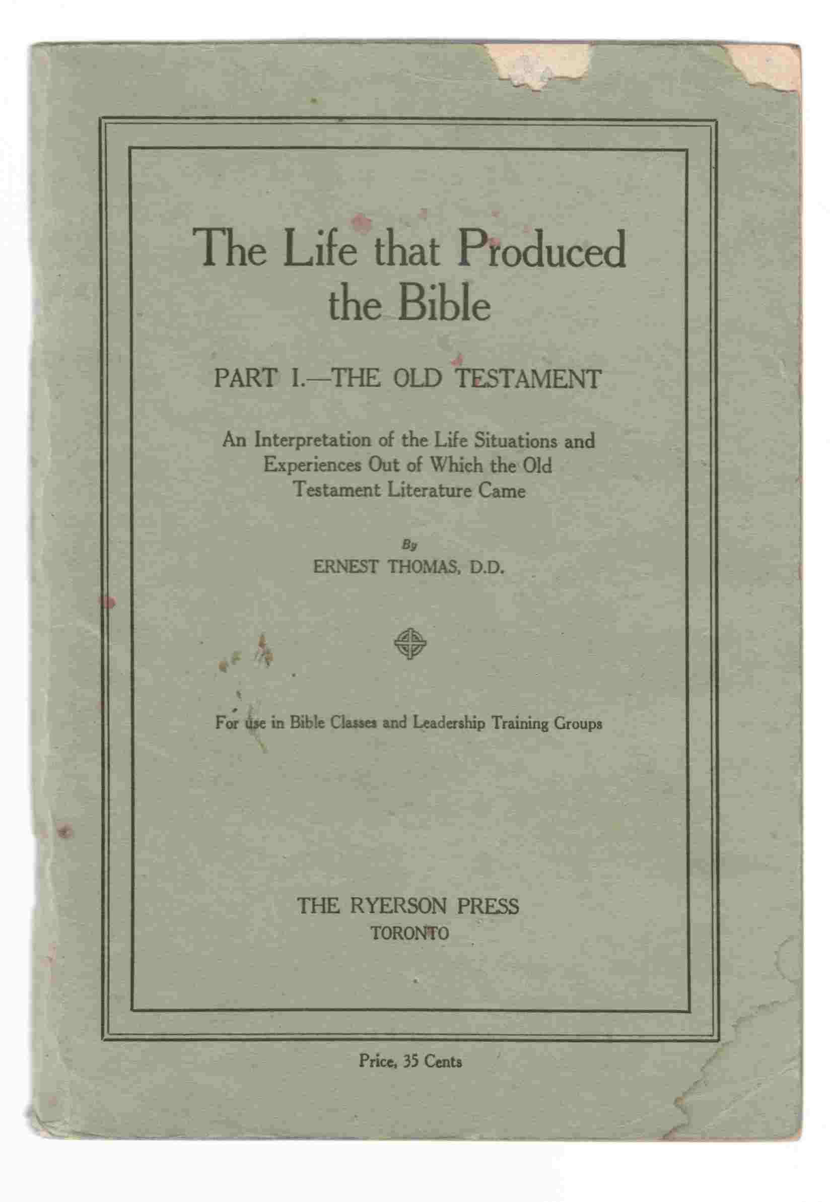 Image for The Life That Produced the Bible: Part I. - The Old Testament