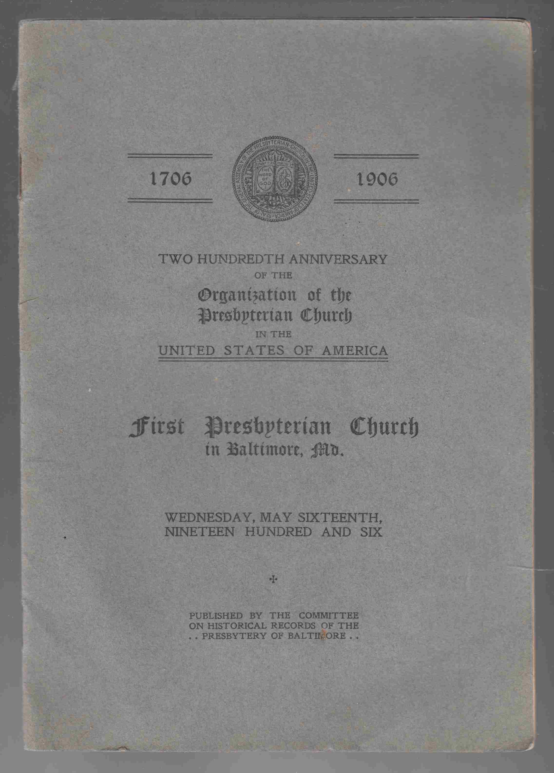 Image for Two Hundredth Anniversary of the Organization of the Presbyterian Church in the United States of America First Presbyterian Church in Baltimore