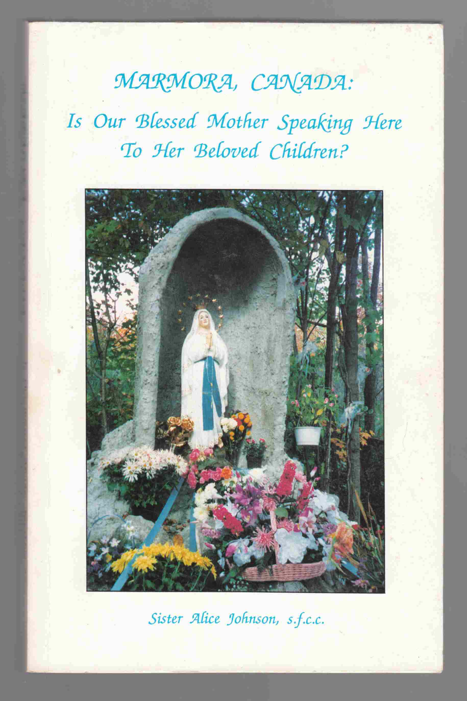 Image for Marmora, Canada: Is Our Blessed Mother Speaking to Her Beloved Children?