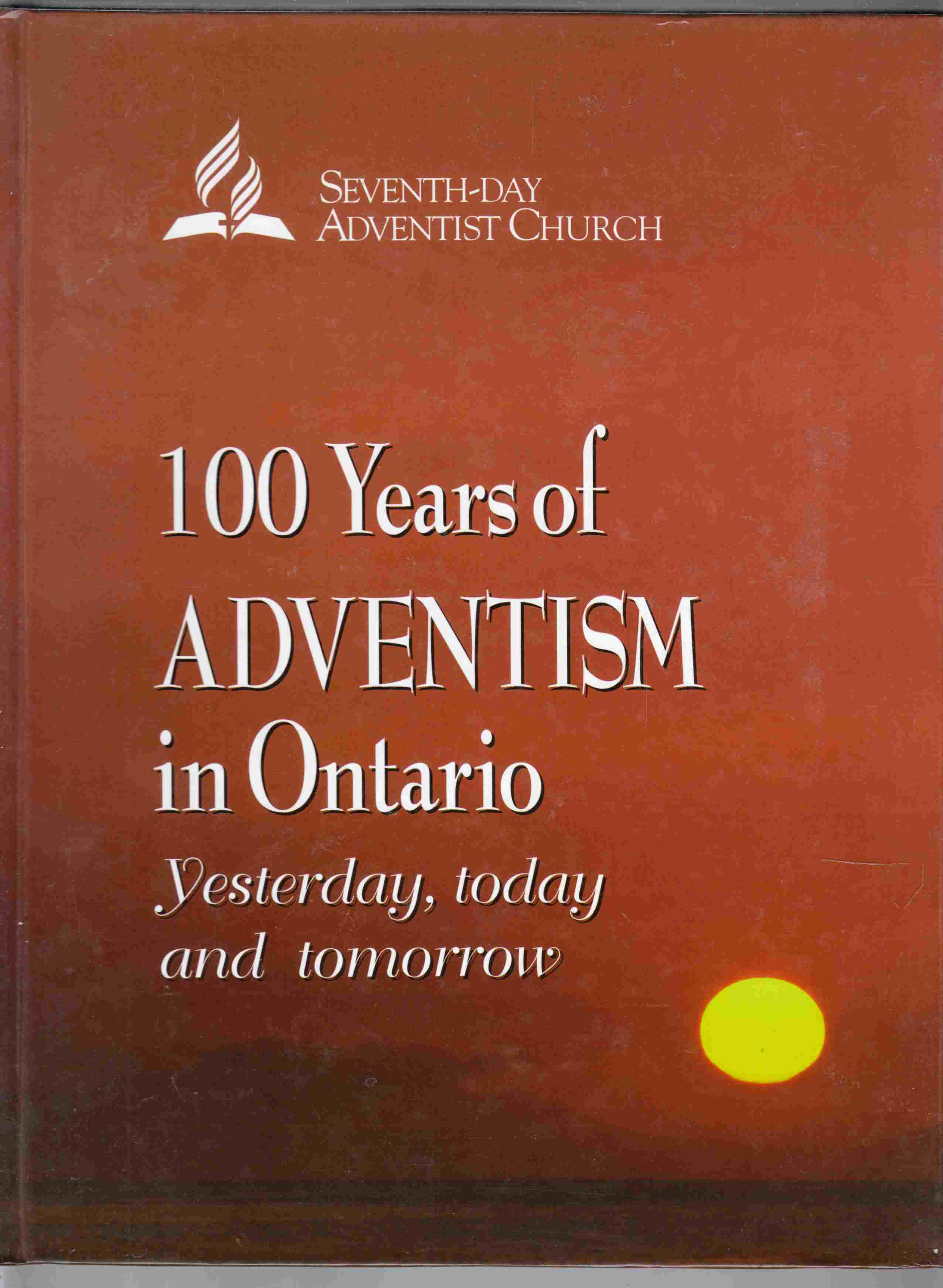 Image for 100 Years of Adventism in Ontario Yesterday, Today and Tomorrow