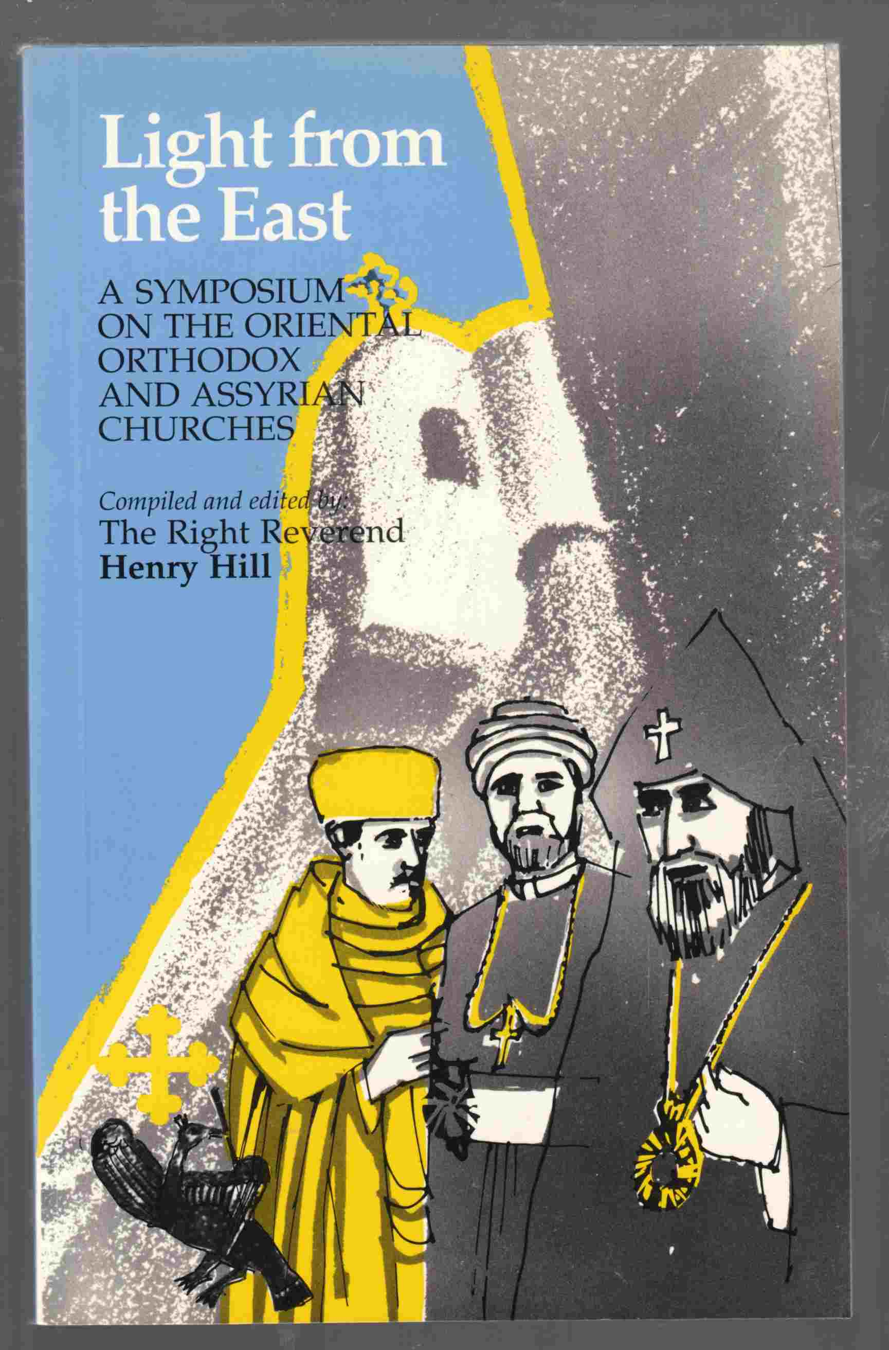 Image for Light from the East A Symposium on the Oriental Orthodox and Assyrian Churches