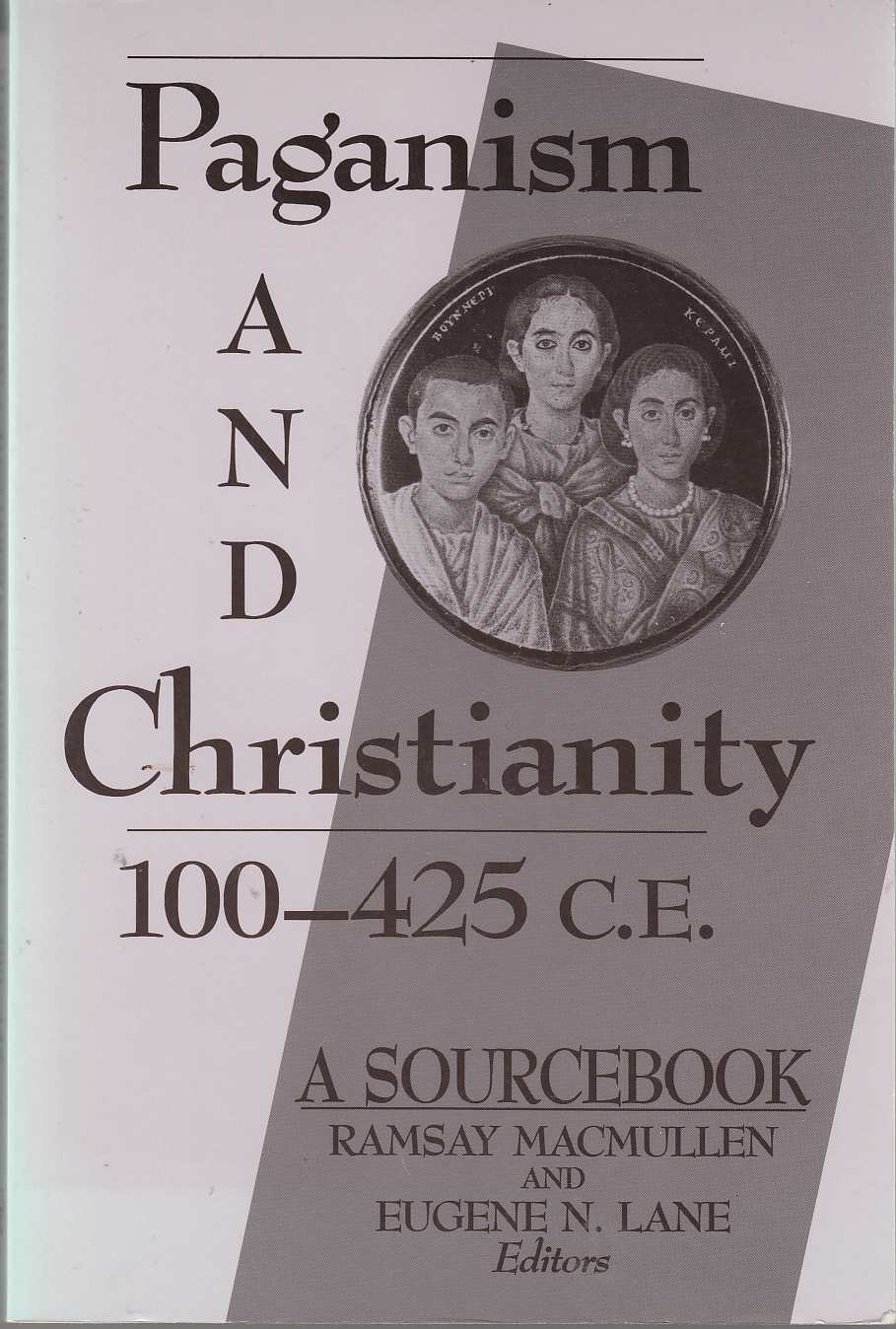 Image for Paganism and Christianity 100 - 425 C. E. A Sourcebook