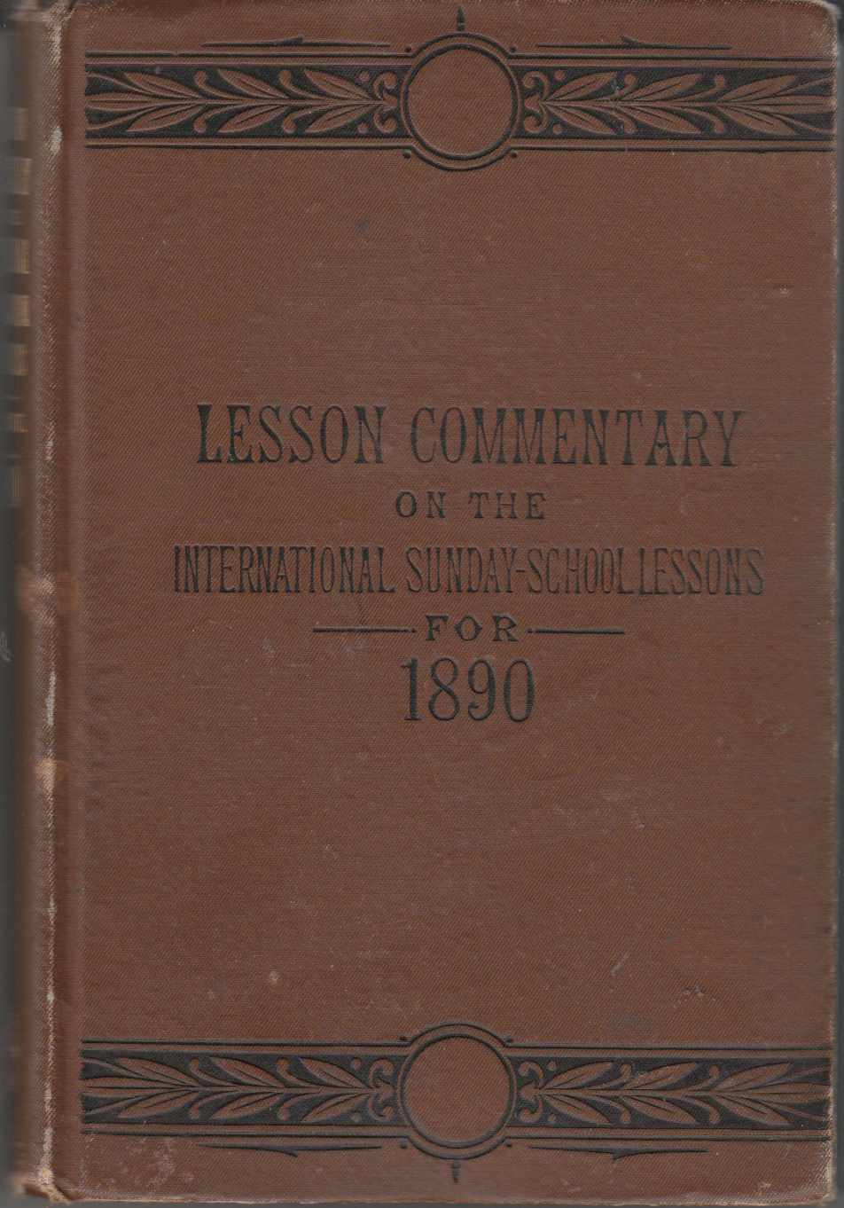 Image for The Lesson Commentary on the International Sunday-School Lesssons for 1890