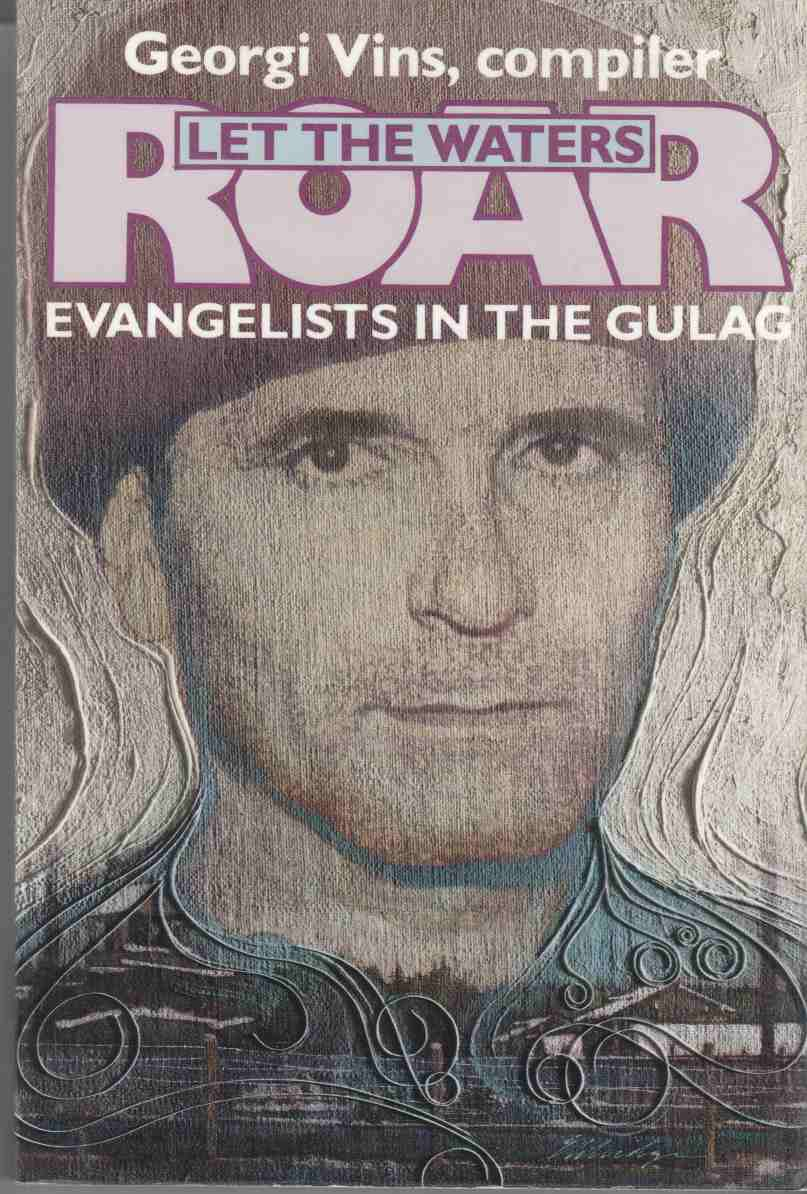 Image for Let the Waters Roar Evangelists in the Gulag