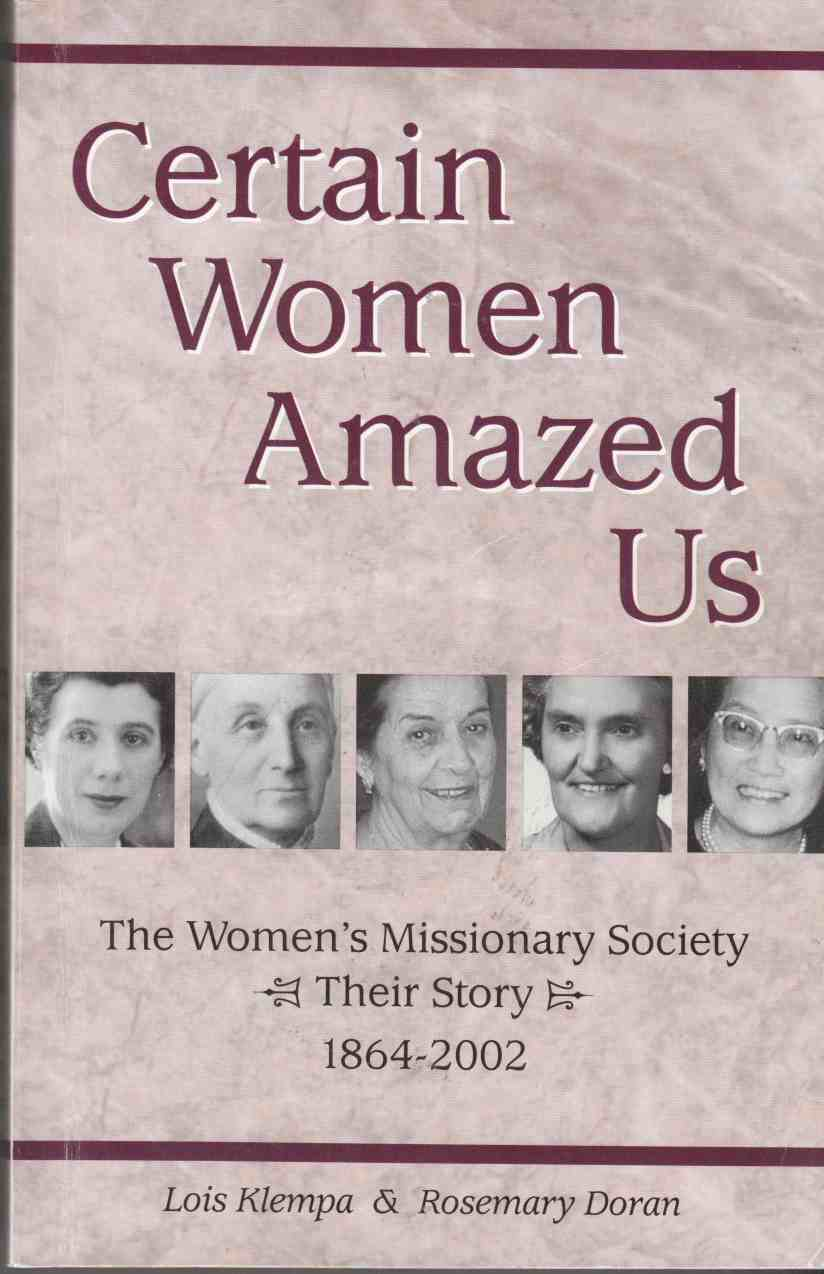 Image for Certain Women Amazed Us The Women's Missionary Society - Their Story 1864 - 2002