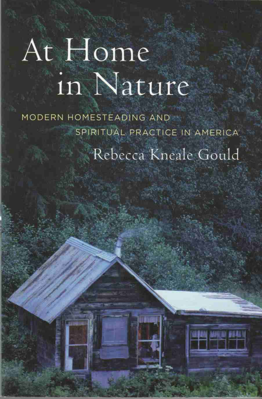 Image for At Home in Nature:  Modern Homesteading and Spiritual Practice in America