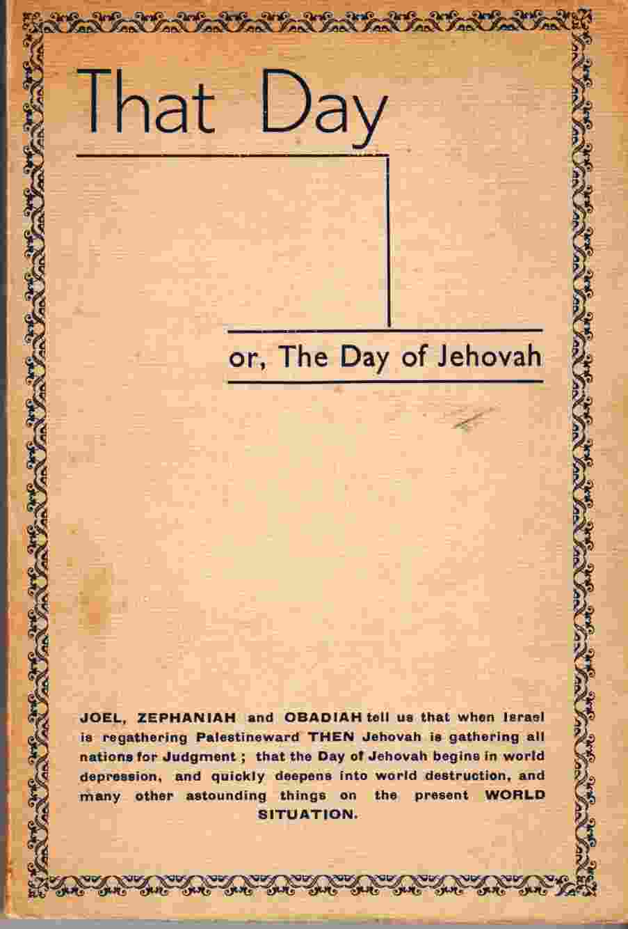 Image for That Day Or, the Day of Jehovah As Sketches by the Three Prophets Joel - Zephaniah - Obadiah