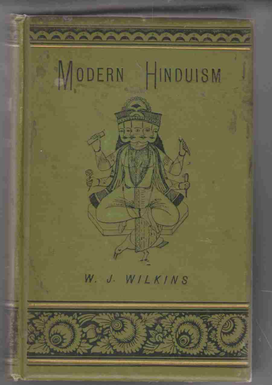 Image for Modern Hunduism Being an Account of the Religion and Life of the Hindus in Northern India