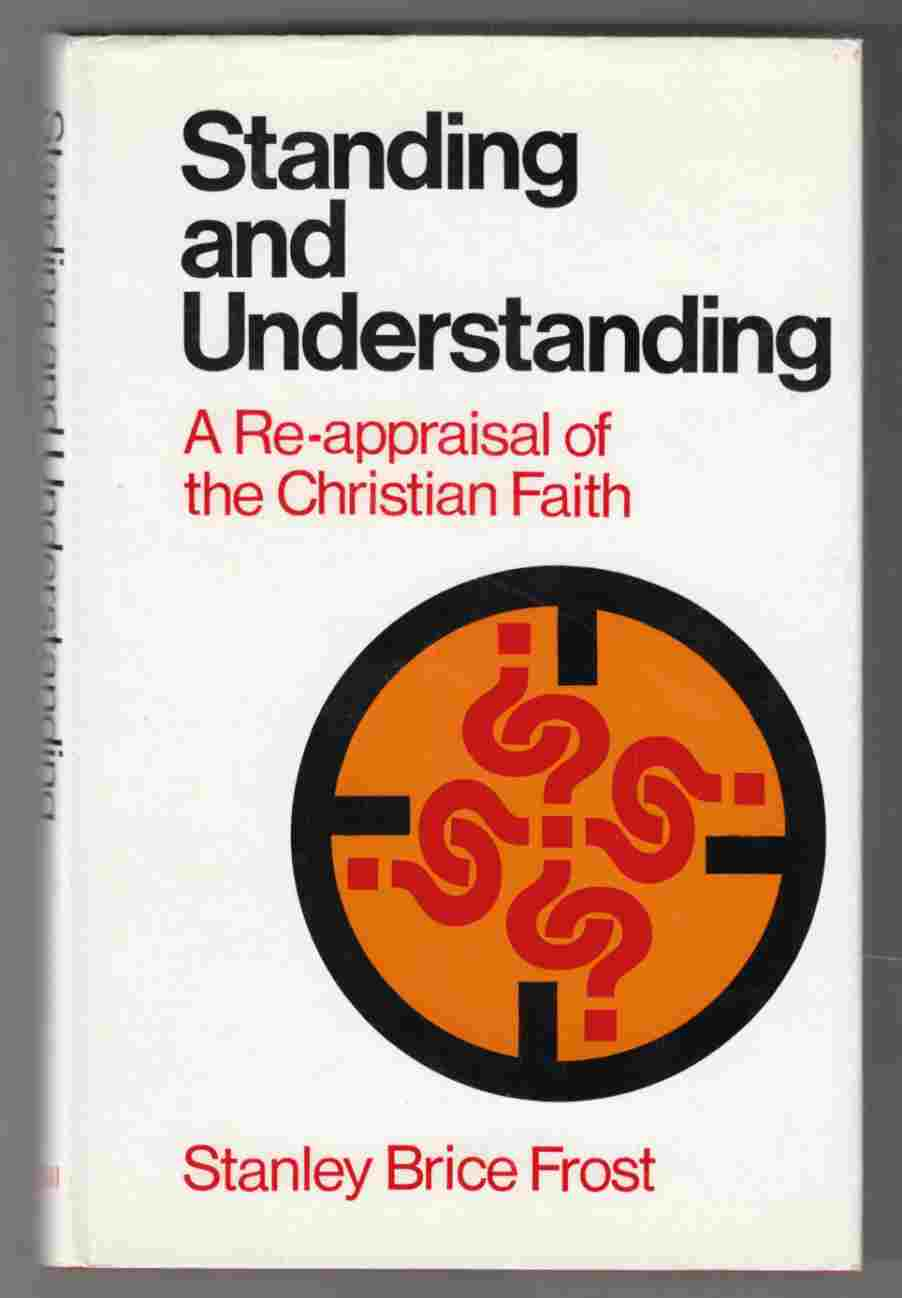 Image for Standing and Understanding A Re-Appraisal of the Christian Faith