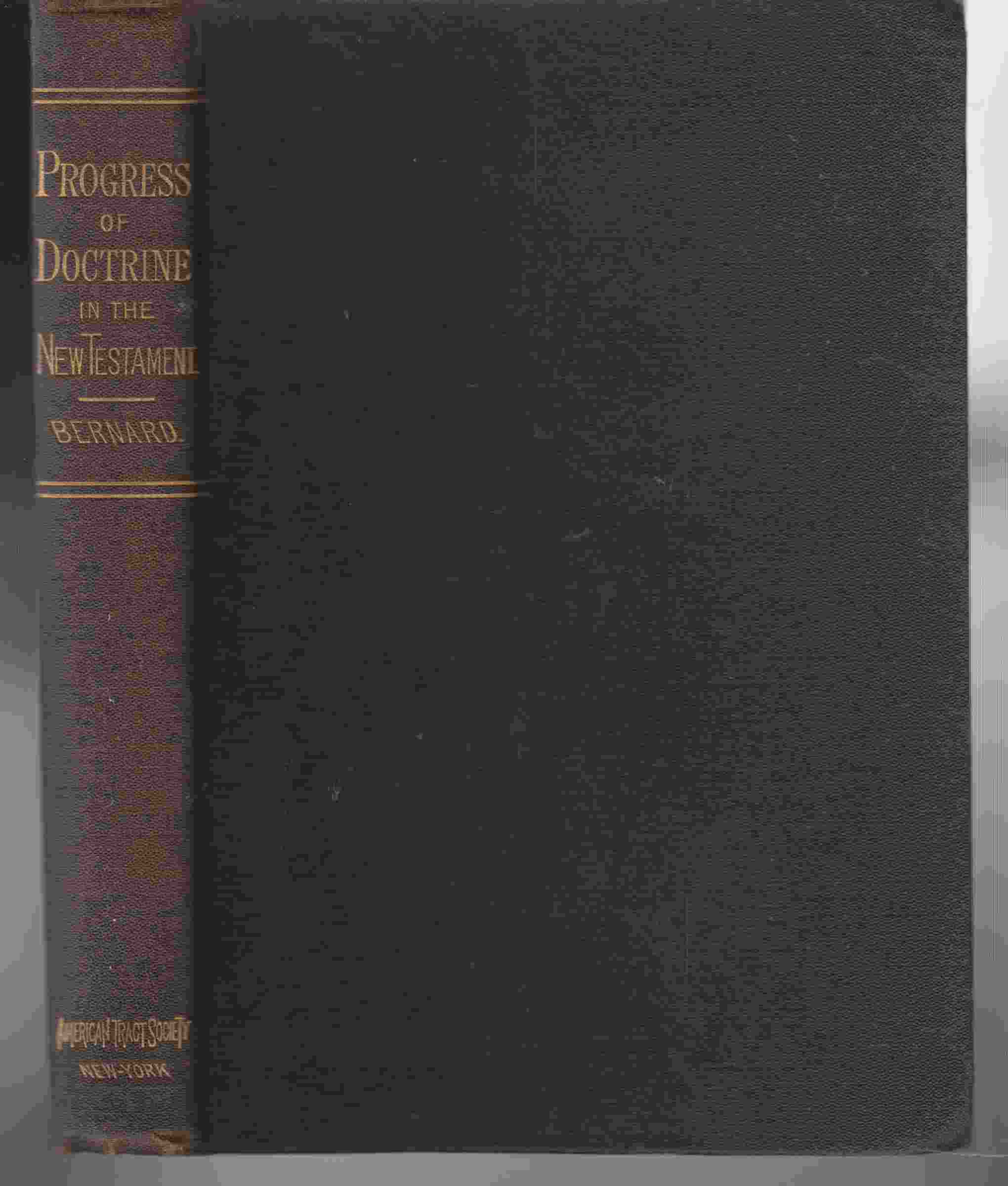 Image for The Progress of Doctrine in the New Testament, Considered in Eight Lectures Delivered before the University of Oxford
