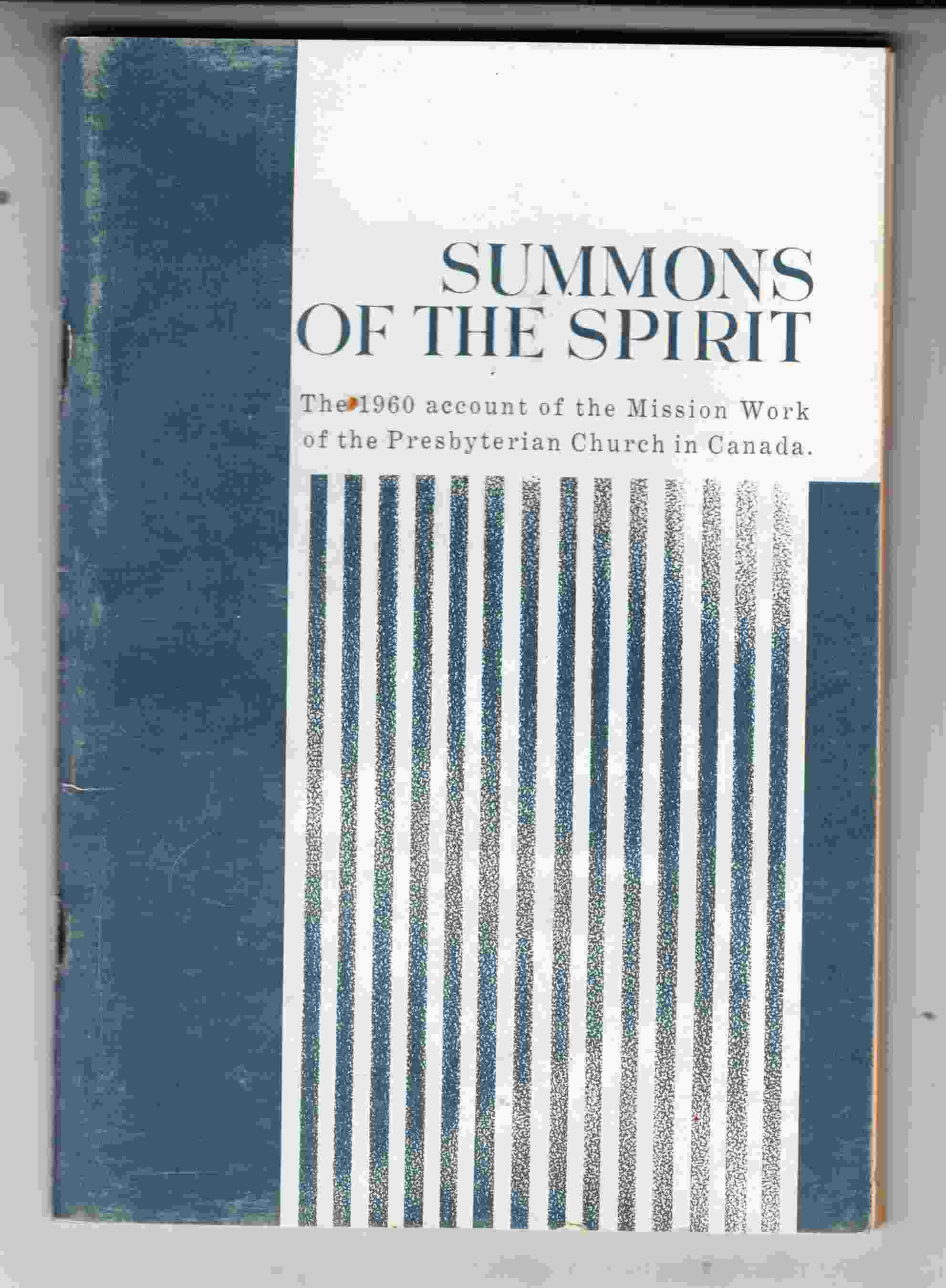 Image for Summons of the Spirit: The 1960 Account of the Mission Work of the Presbyterian Church in Canada
