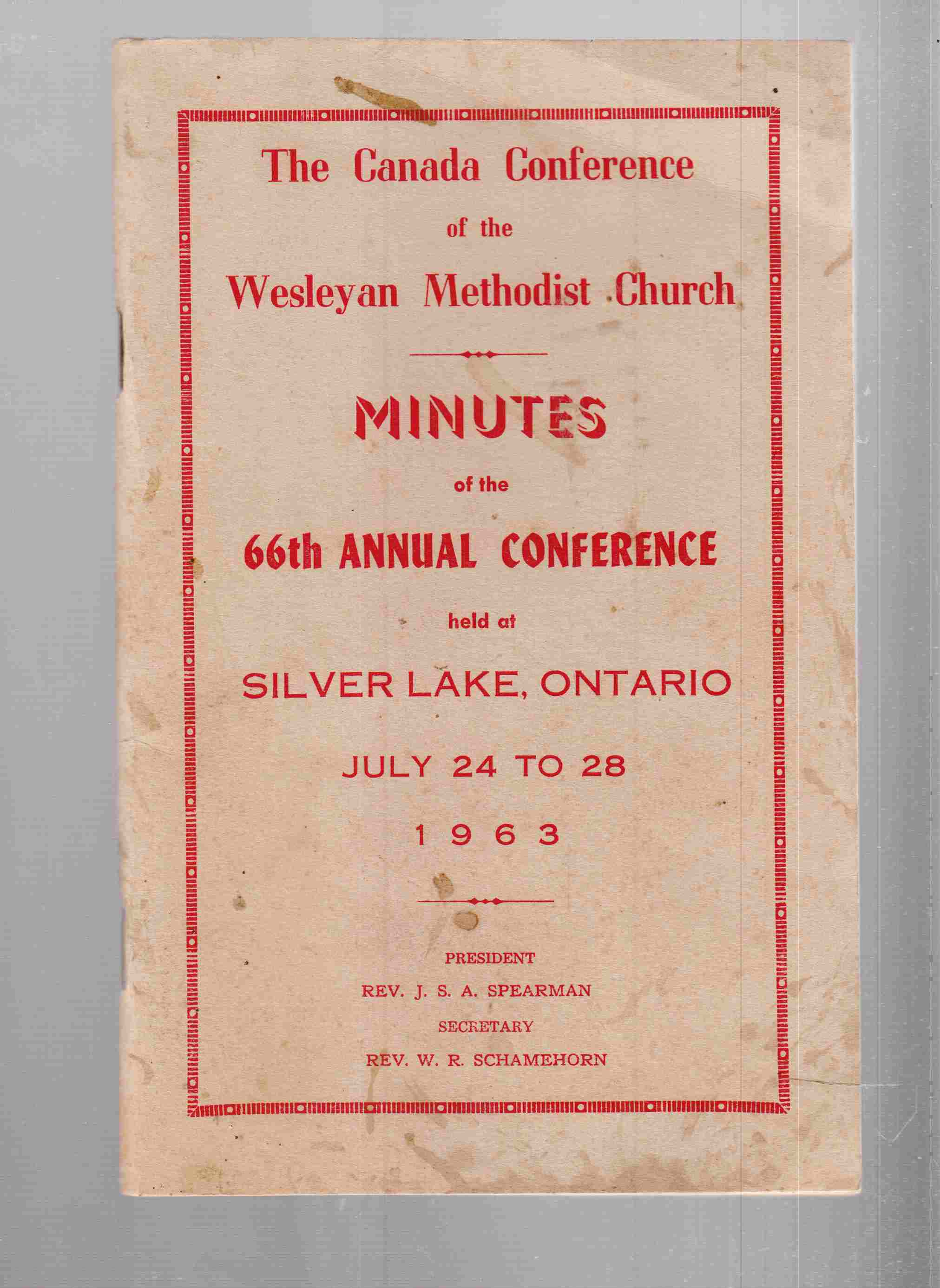 Image for The Canada Conference of the Wesleyan Methodist Church Minutes of the 66th Annual Conference Held At Silver Lake, Ontario July 24 to 28 1963