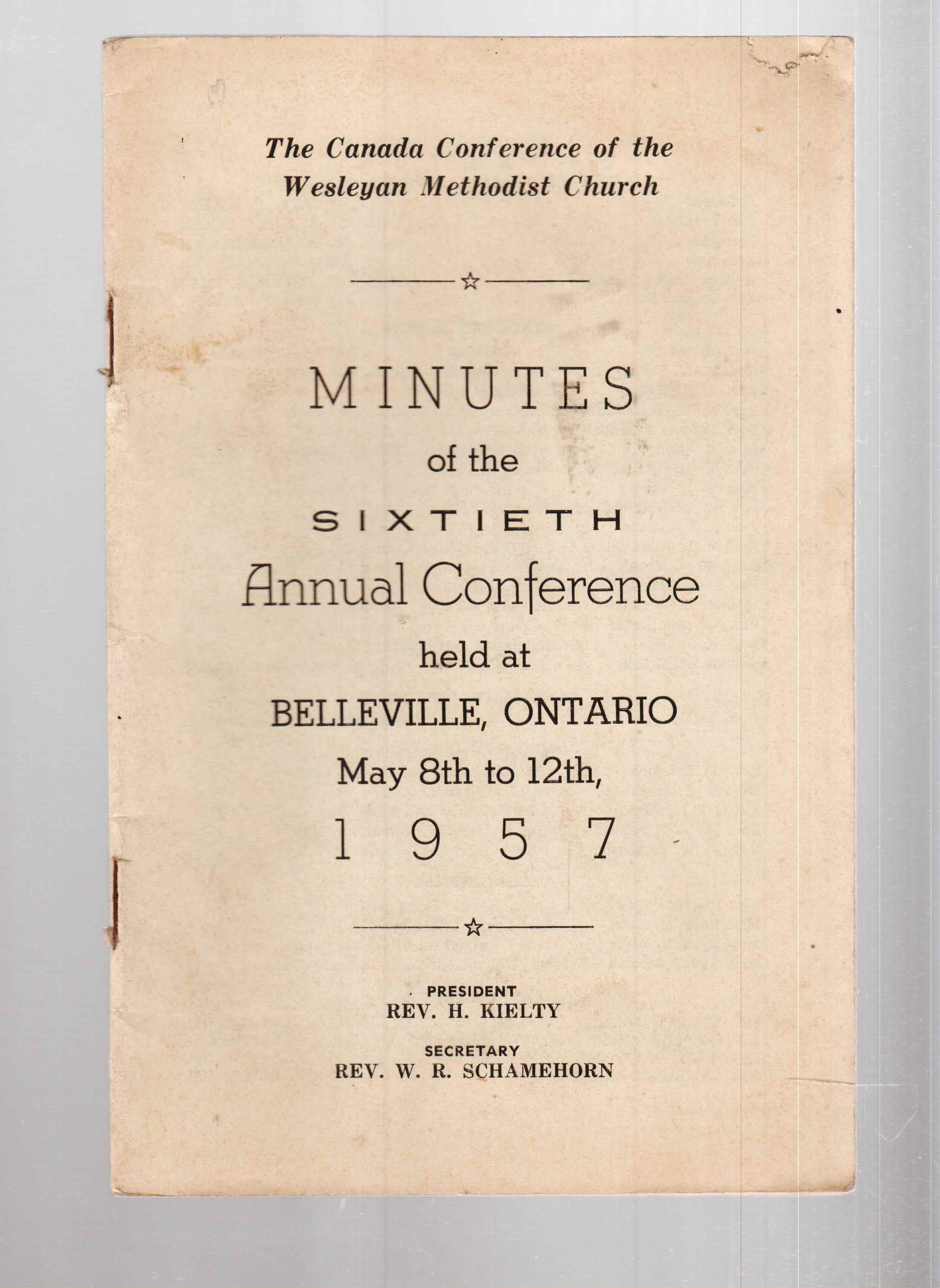 Image for The Canada Conference of the Wesleyan Methodist Church Minutes of the Sixtieth Annual Conference Held At Belleville, Ontario May 8th to 12th 1957